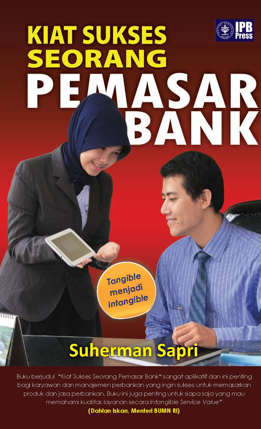 Kiat sukses seorang pemasar bank [sumber elektronis]