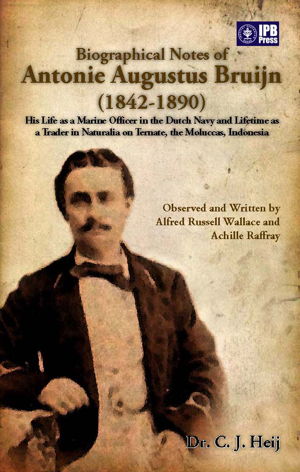 Biographical notes of Antonie Augustus Bruijn (1842-1890)[sumber elektronis]