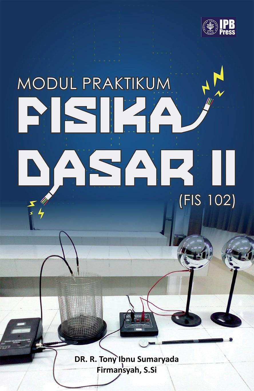 Modul praktikum fisika dasar II (FIS 102) [sumber elektronis]