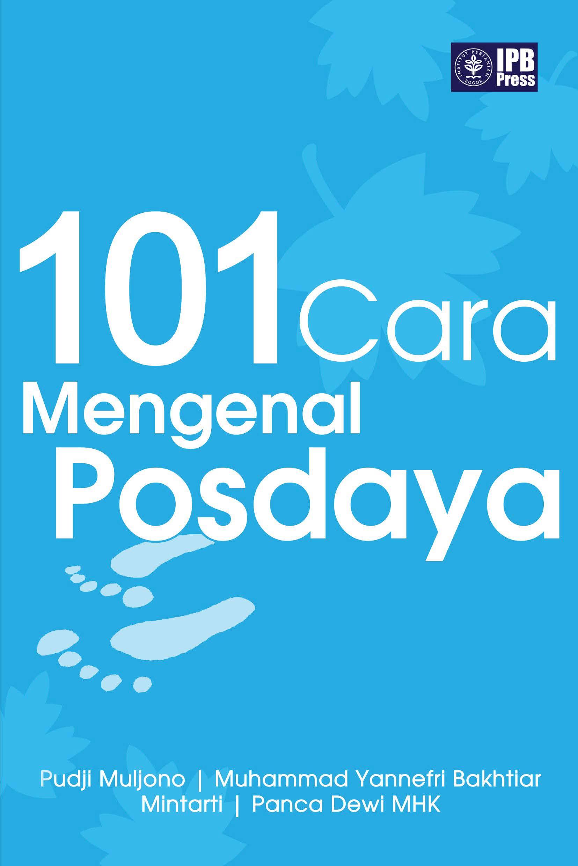101 cara mengenal posdaya [sumber elektronis]