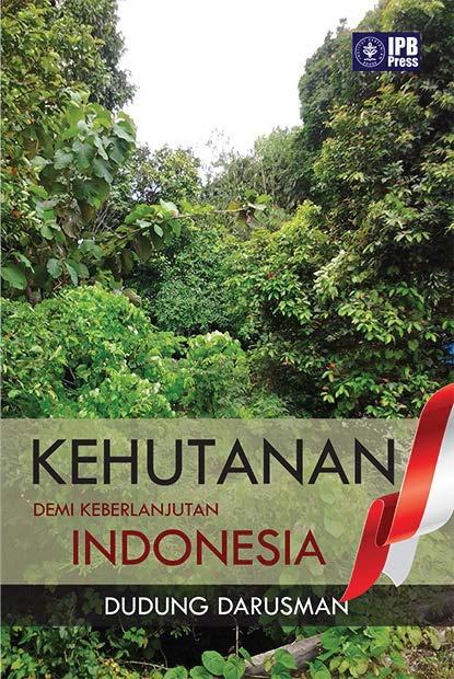 Kehutanan demi keberlanjutan Indonesia [sumber elektronis]