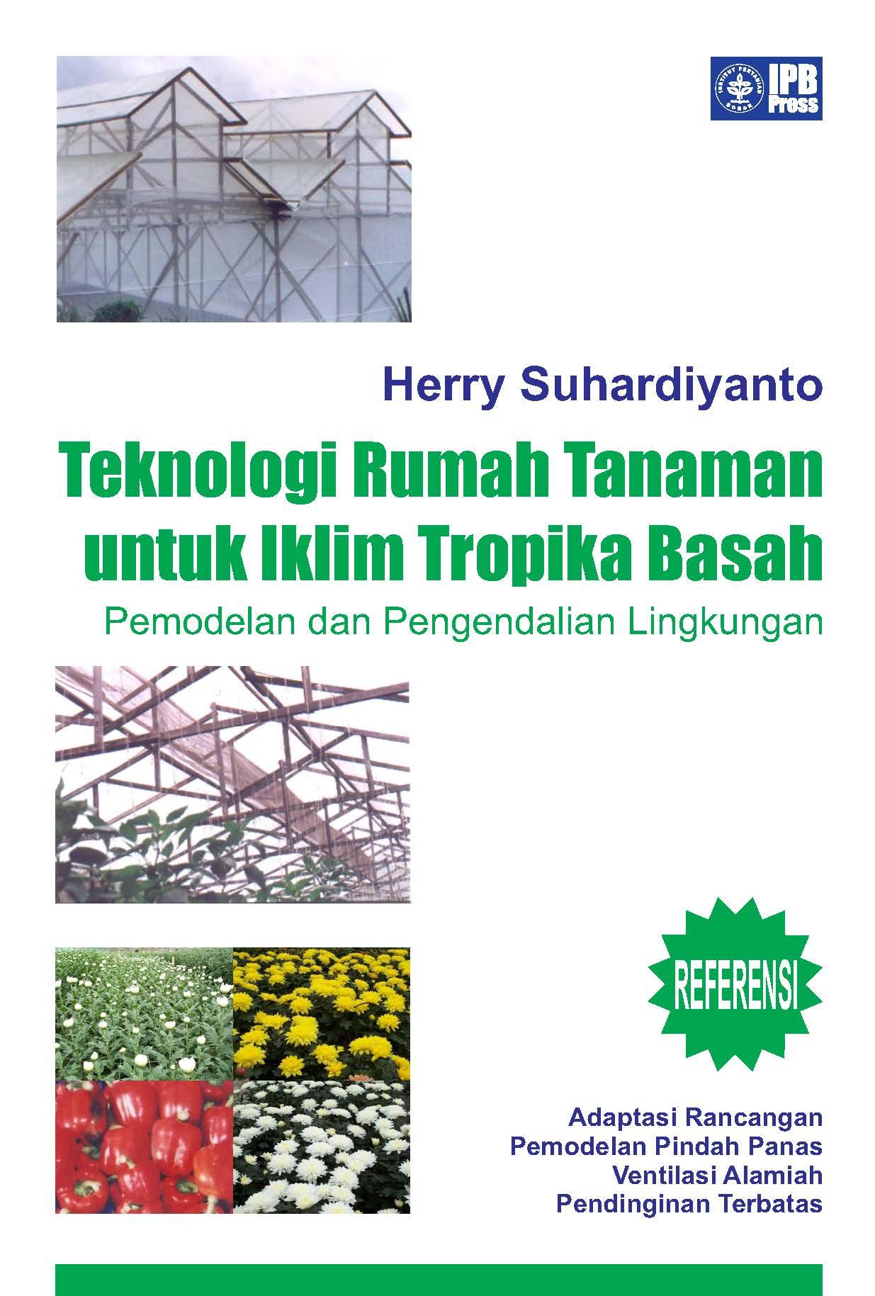 Teknologi rumah tanaman untuk iklim tropika basah : [sumber elektronis]