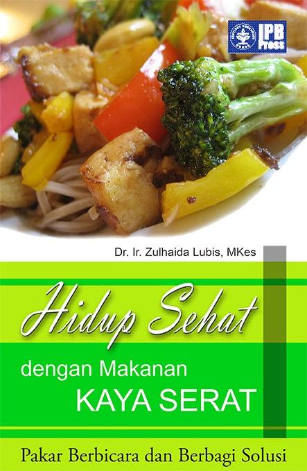 Hidup sehat dengan makanan kaya serat [sumber elektronis]