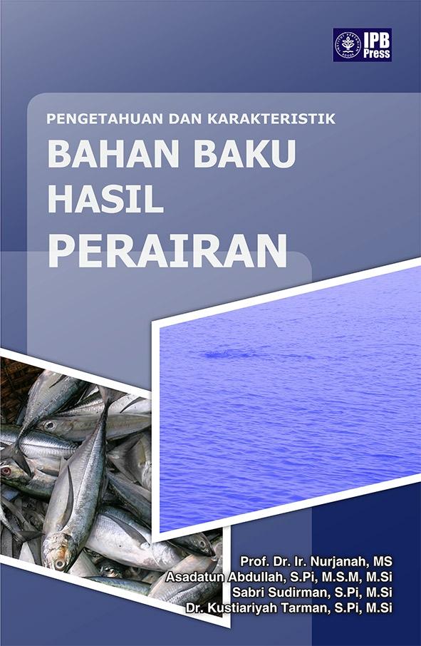 Pengetahuan dan karakteristik bahan baku hasil perairan [sumber elektronis]