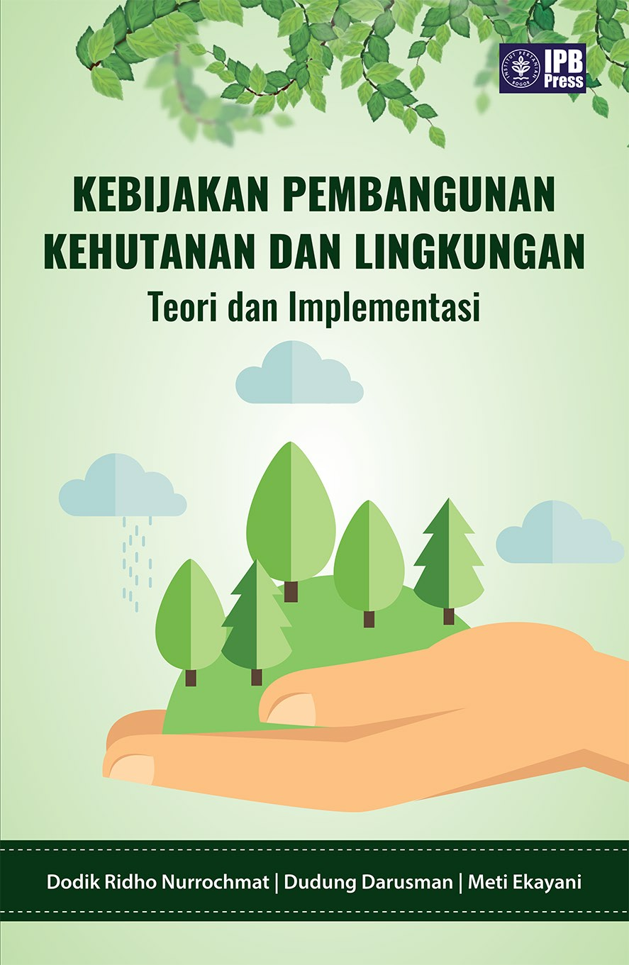 Kebijakan pembangunan kehutanan dan lingkungan [sumber elektronis] :