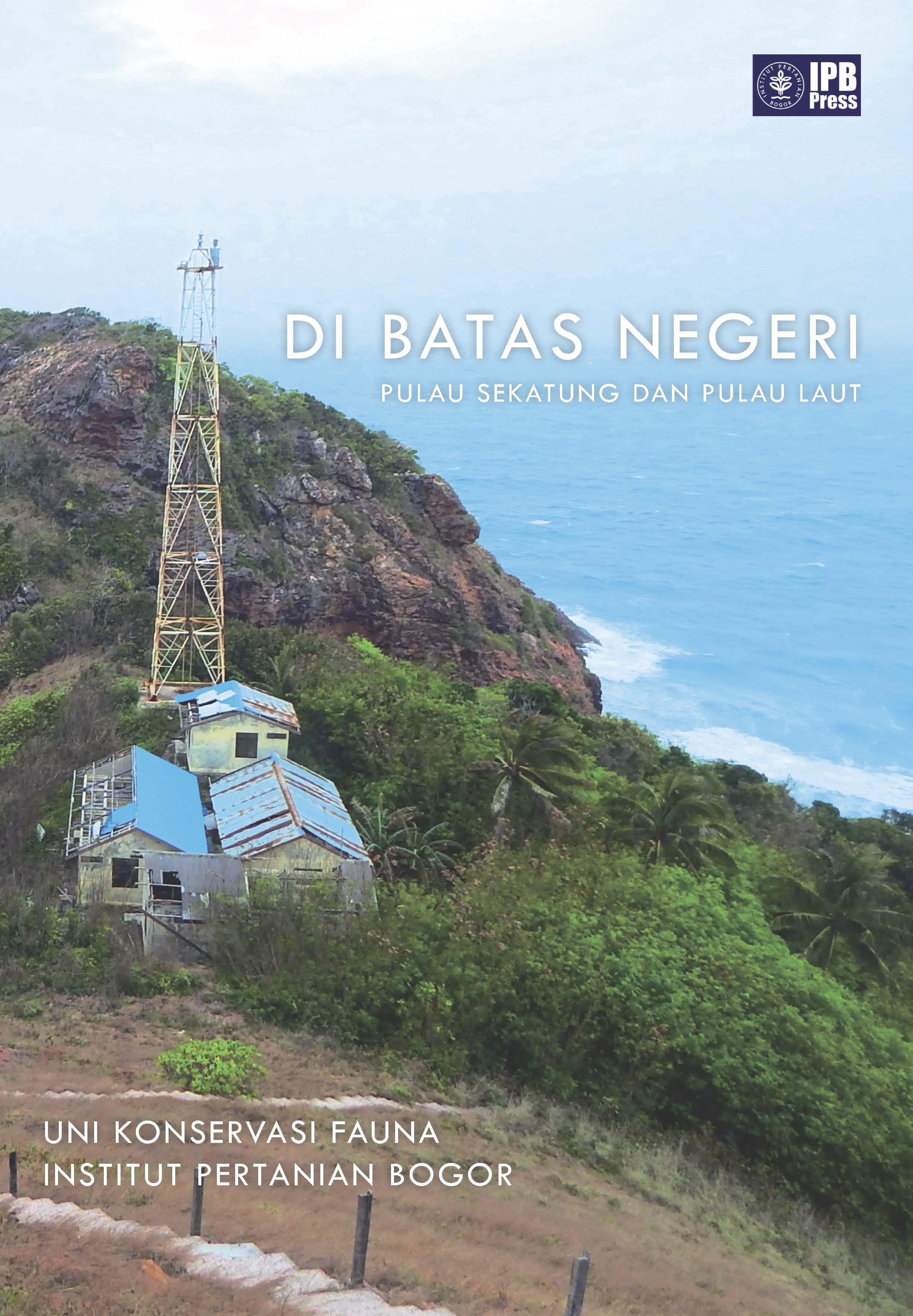 Di batas negeri [sumber elektronis] : pulau Sekatung dan pulau laut Natuna-kepulauan Riau
