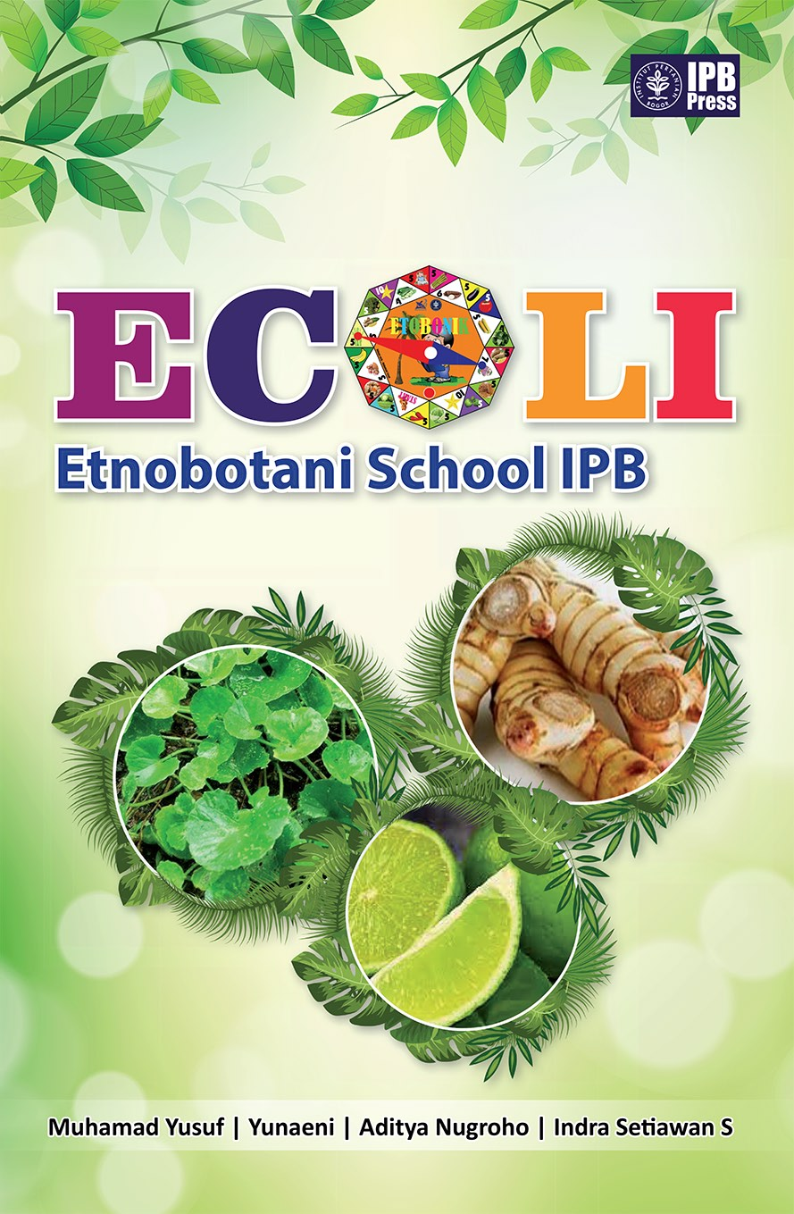 Ecoli : Etnobotani School IPB (ECOLI) [sumber elektronis]