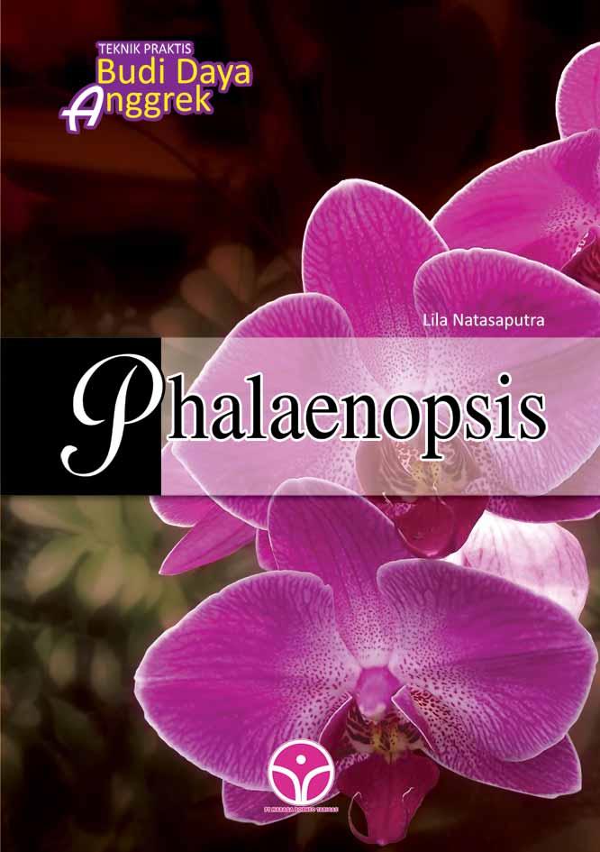 Teknik praktis budi daya anggrek phalaenopsis [sumber elektronis]