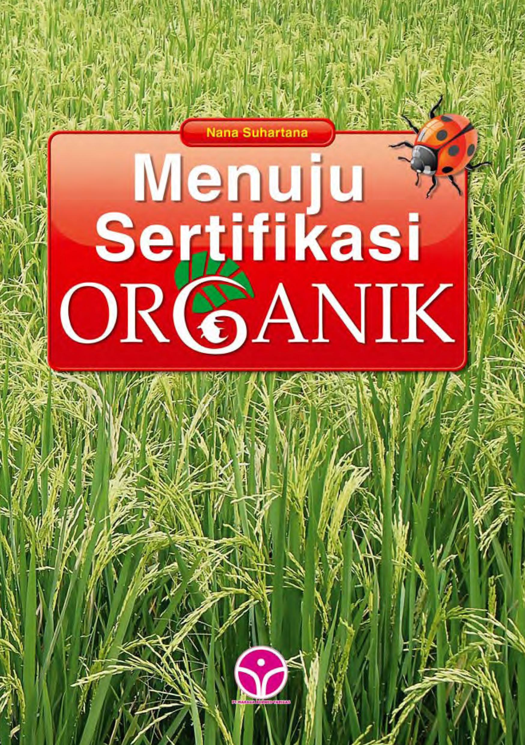 Menuju sertifikasi organik [sumber elektronis]