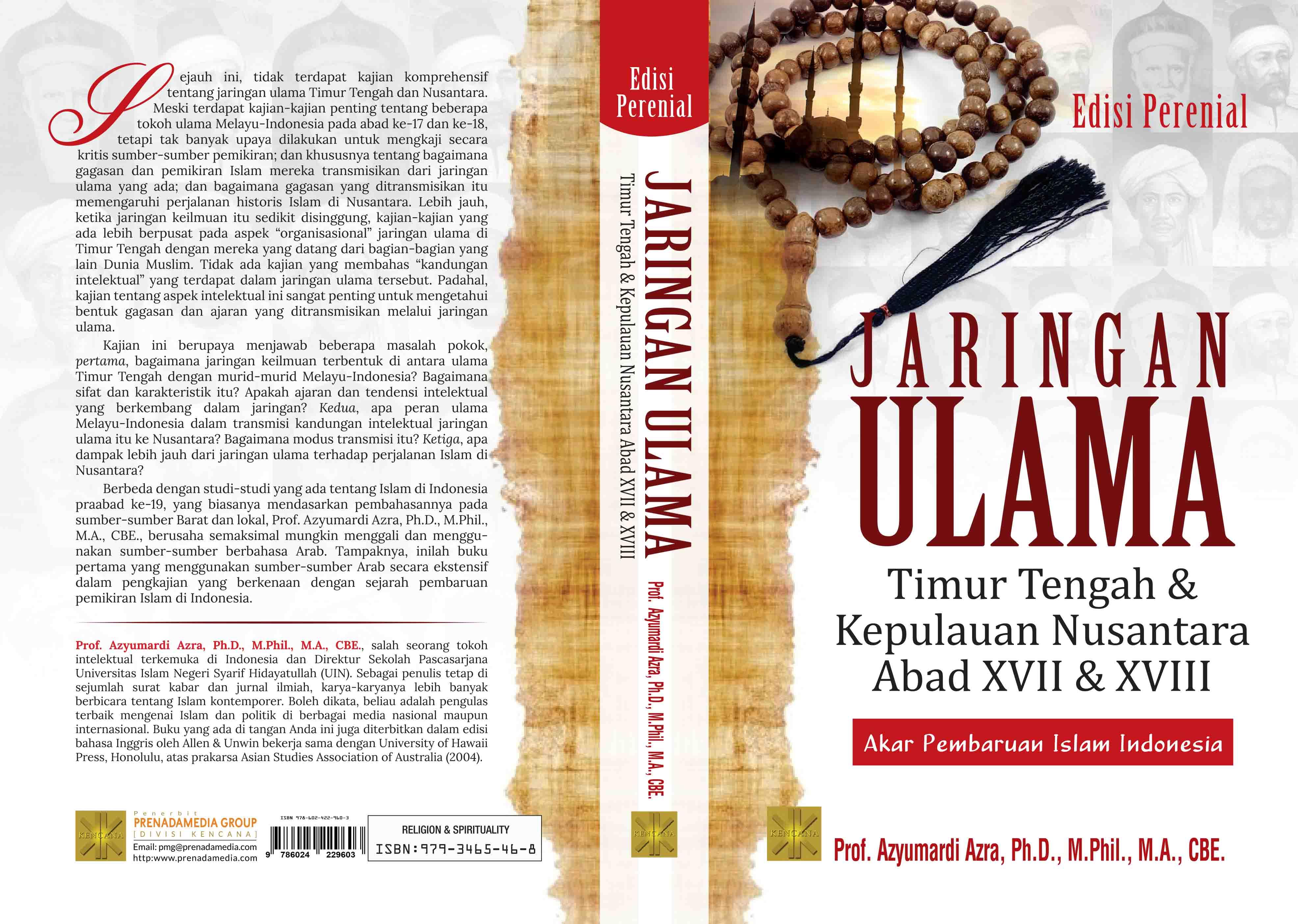 Jaringan ulama Timur Tengah dan kepulauan nusantara abad XVII & XVIII [sumber elektronis] : akar pembaruan Islam Indonesia