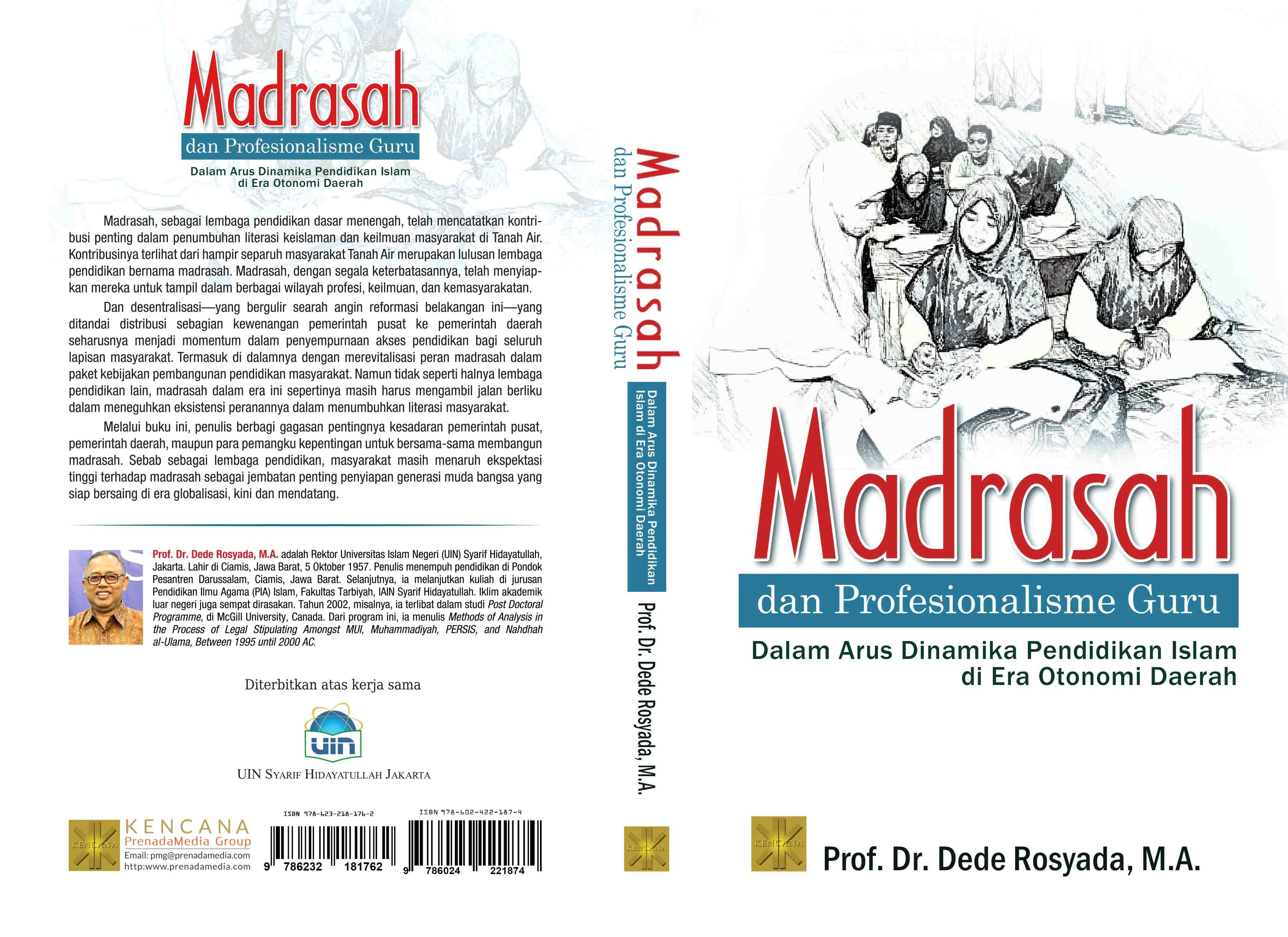Madrasah dan profesionalisme guru [sumber elektronis] : dalam arus dinamika pendidikan Islam di era otonomi daerah