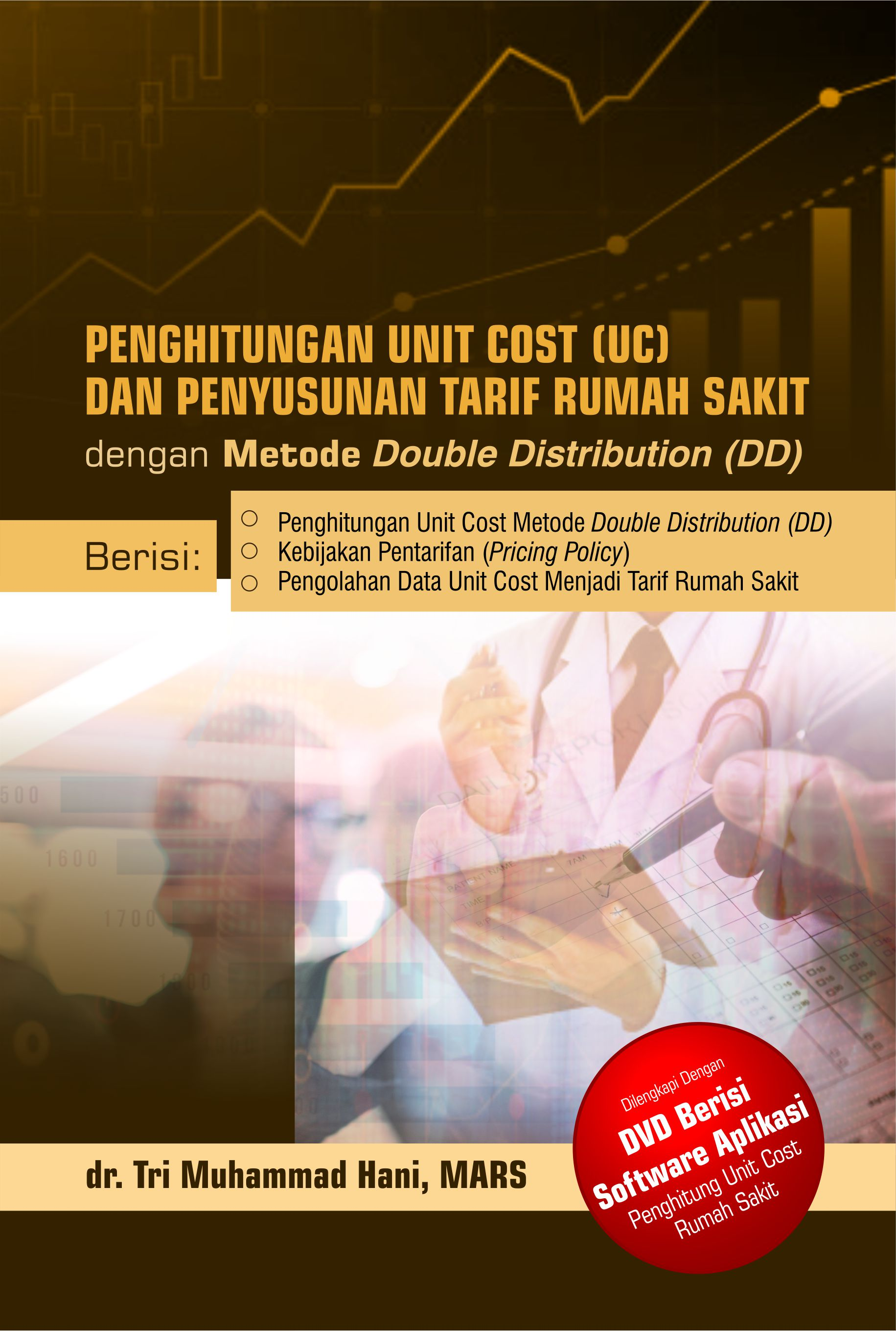 Penghitungan unit cost (UC) dan penyusunan tarif rumah sakit dengan metode double distribution (DD) [sumber elektronis]