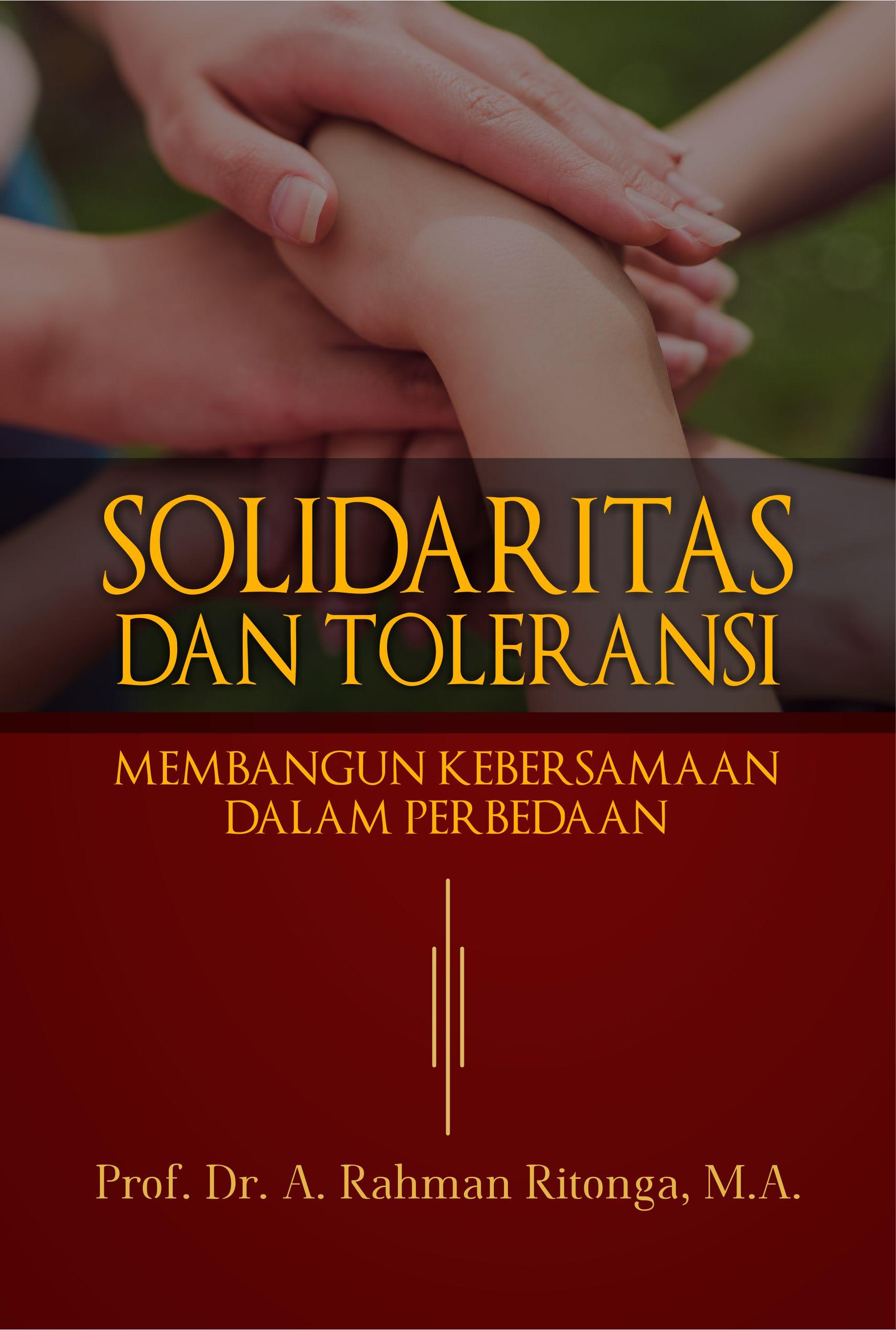 Solidaritas dan toleransi membangun kebersamaan dalam perbedaan [sumber elektronis]