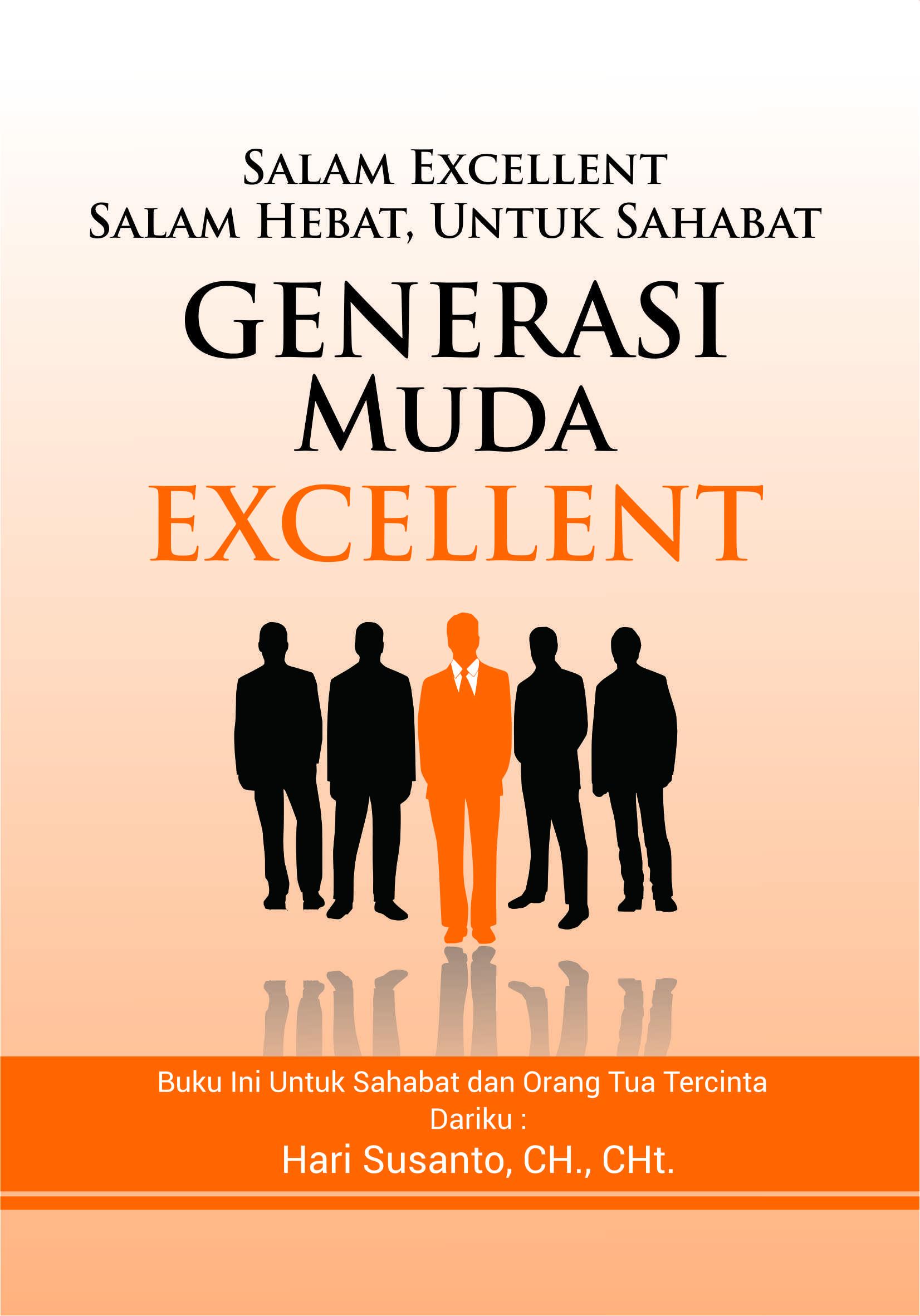 Salam excellent, salam hebat, untuk sahabat generasi muda excellent [sumber elektronis]