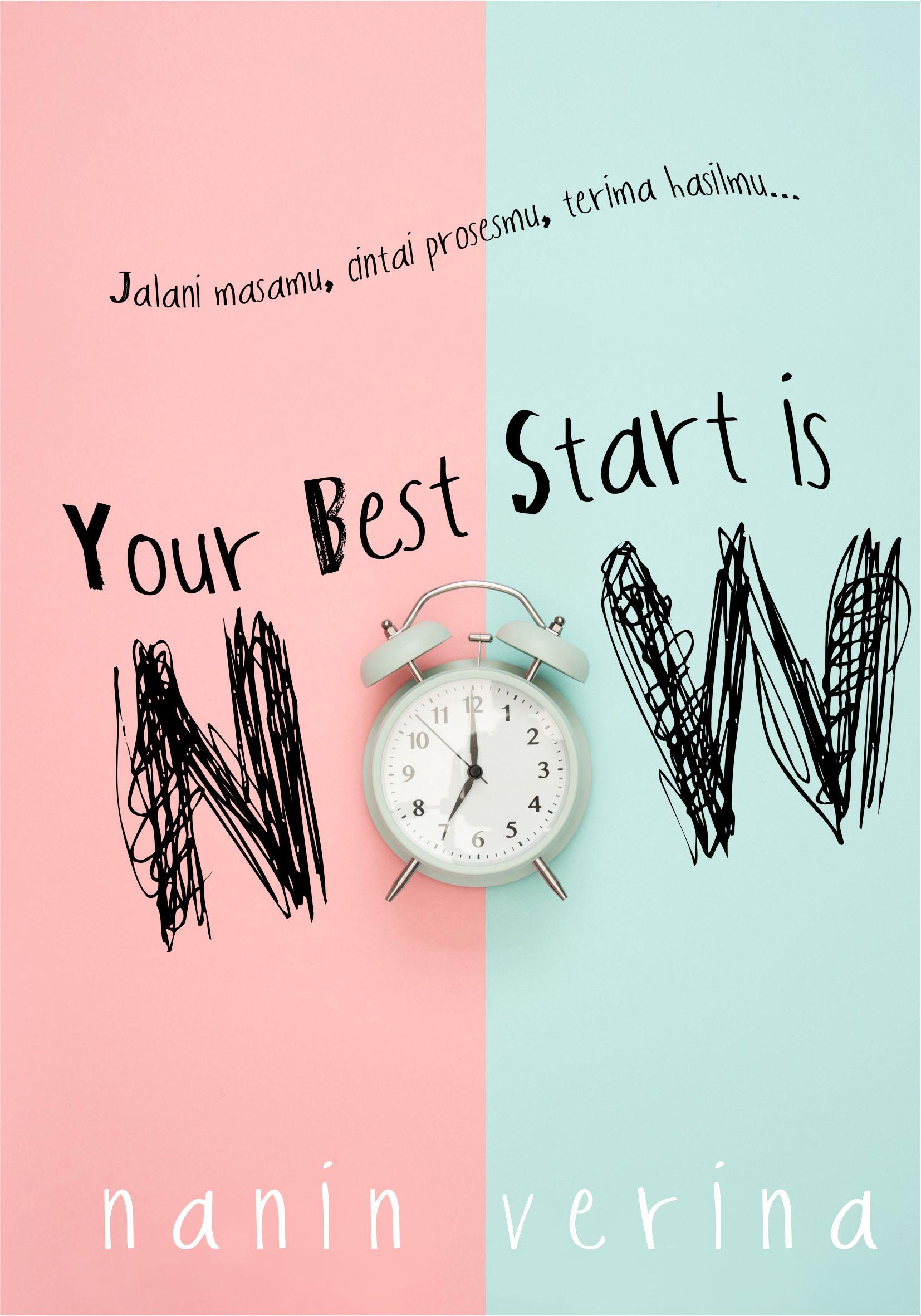 Your best start is now! [sumber elektronis]