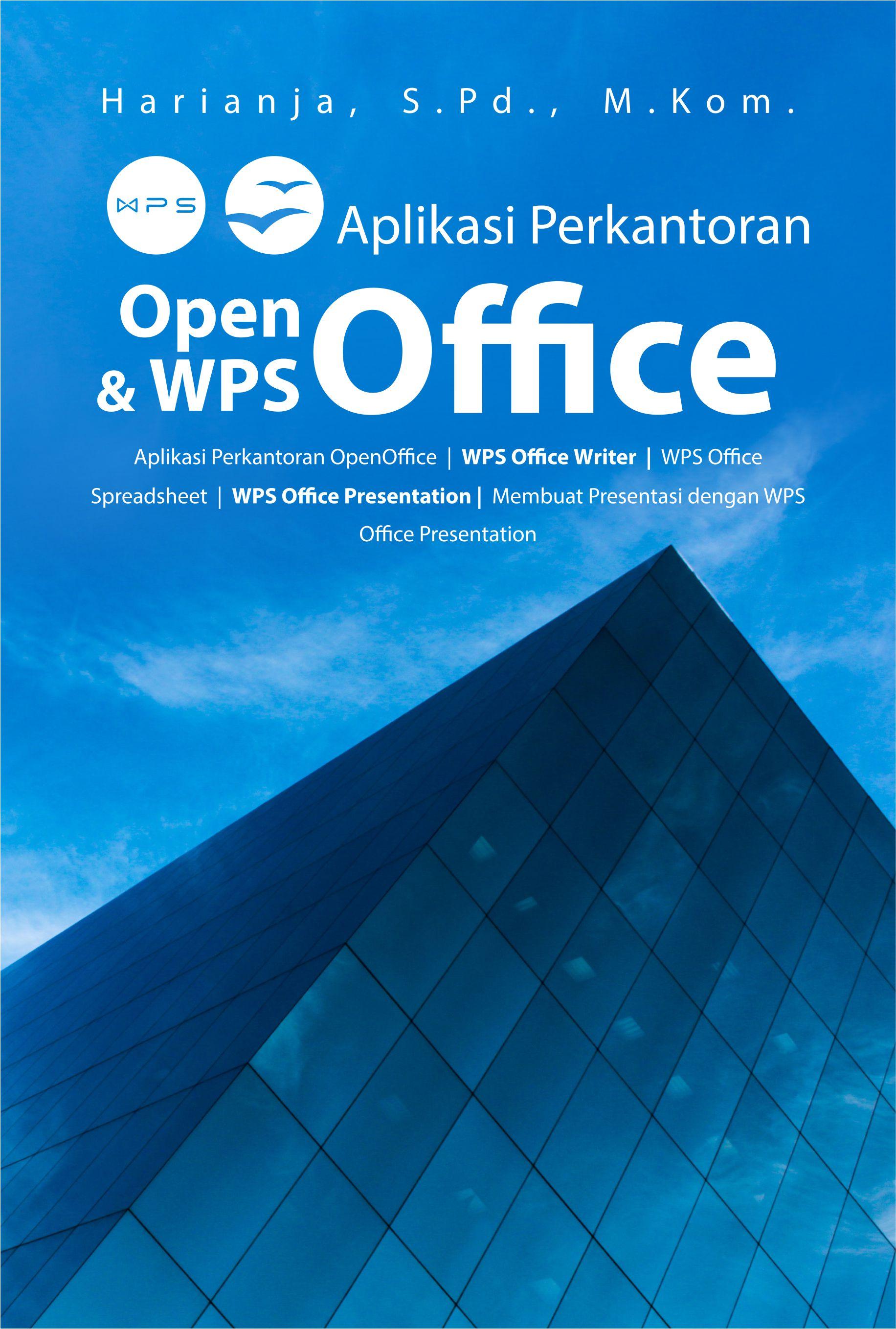 Aplikasi perkantoran Open Office dan WPS Office [sumber elektronis]
