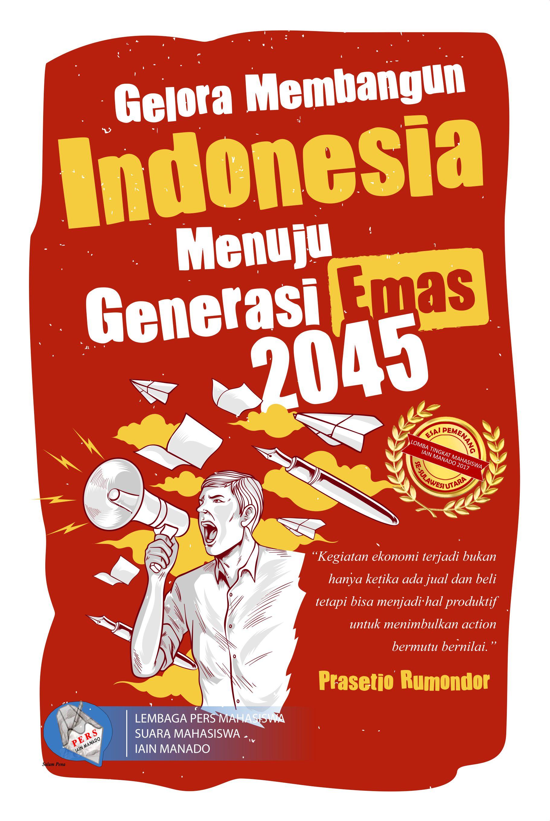 Gelora membangun Indonesia menuju generasi emas 2045 [sumber elektronis]
