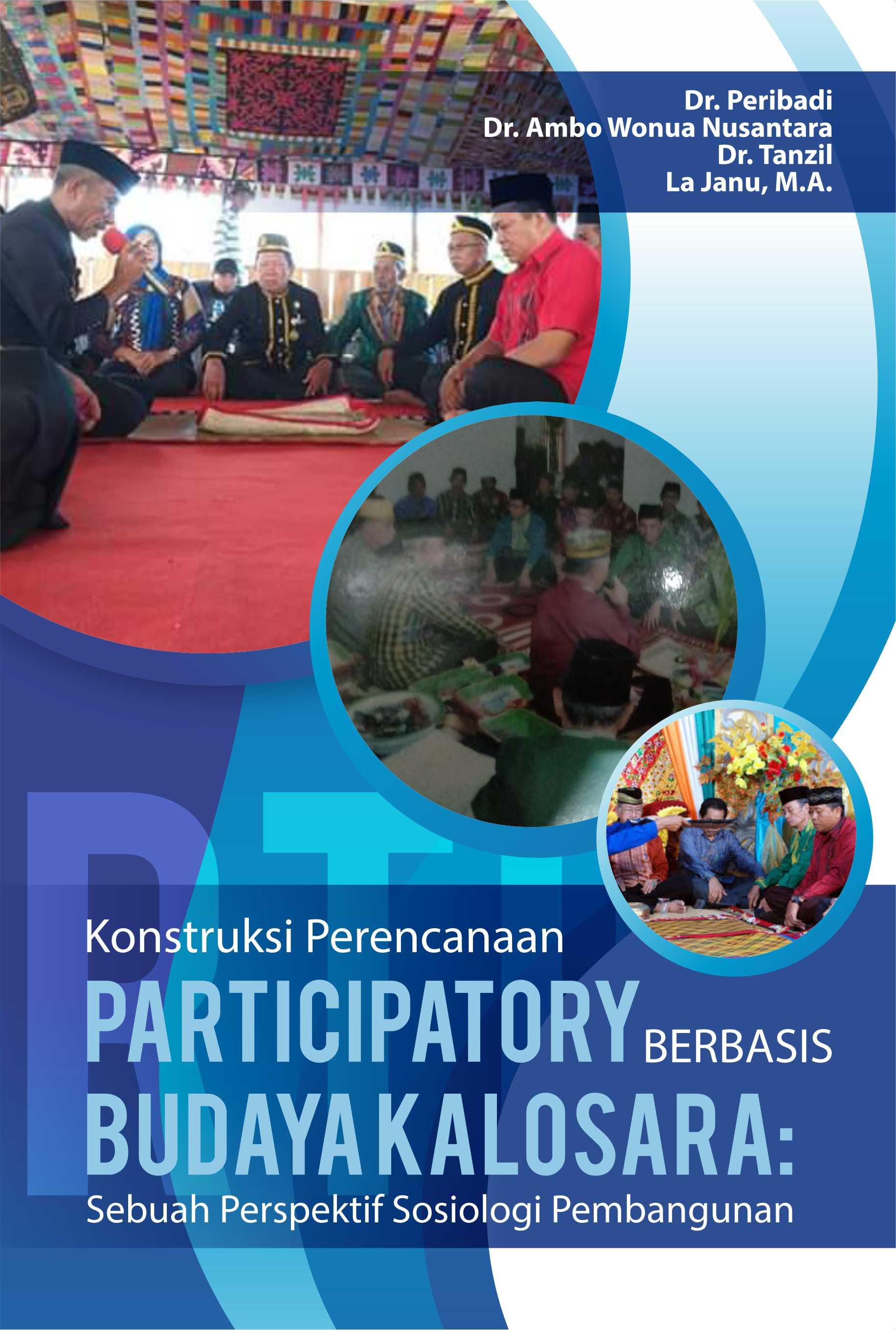 Konstruksi perencanaan participatory berbasis budaya kalosara  [sumber elektronis] : sebuah perspektif sosiologi pembangunan