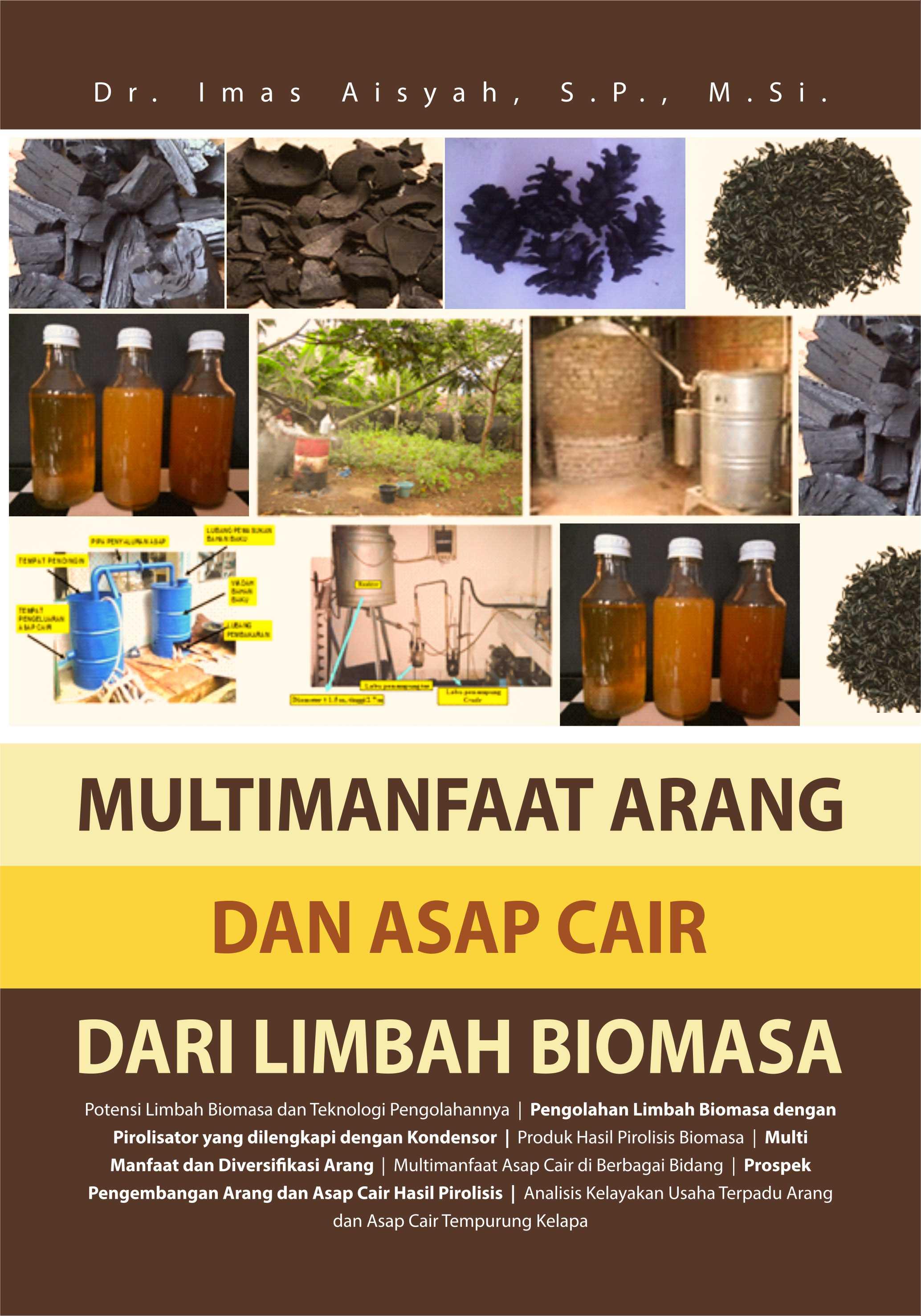 Multimanfaat arang dan asap cair dari limbah biomasa [sumber elektronis]