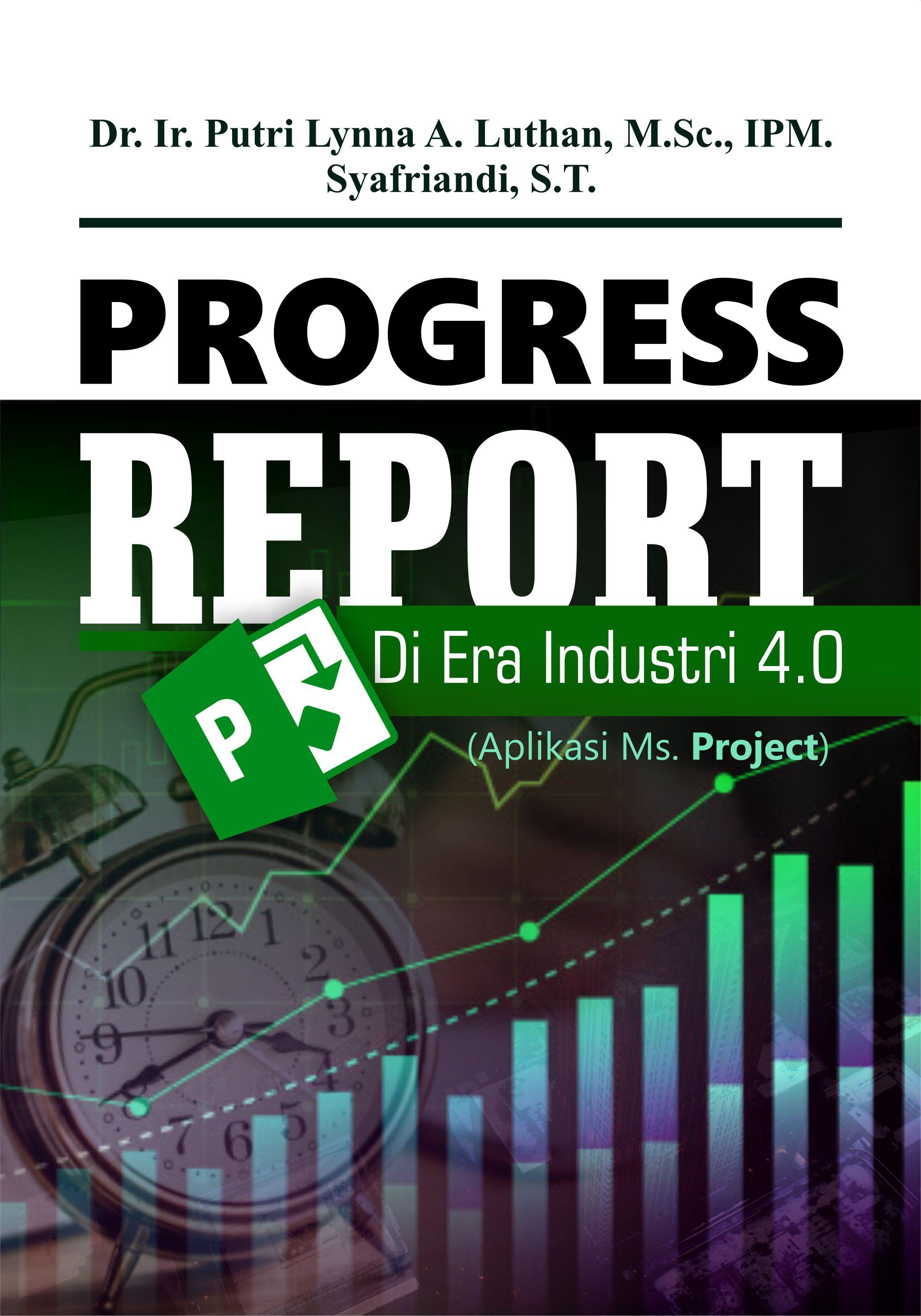 Progress report di era industri 4.0: aplikasi MS. Project [sumber elektronis]