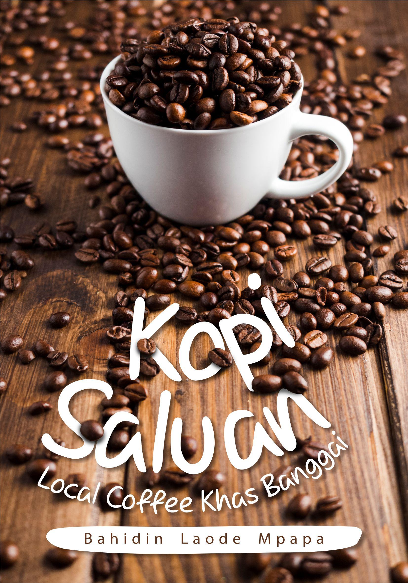 Kopi Saluan [sumber elektronis] : local coffee khas Banggai