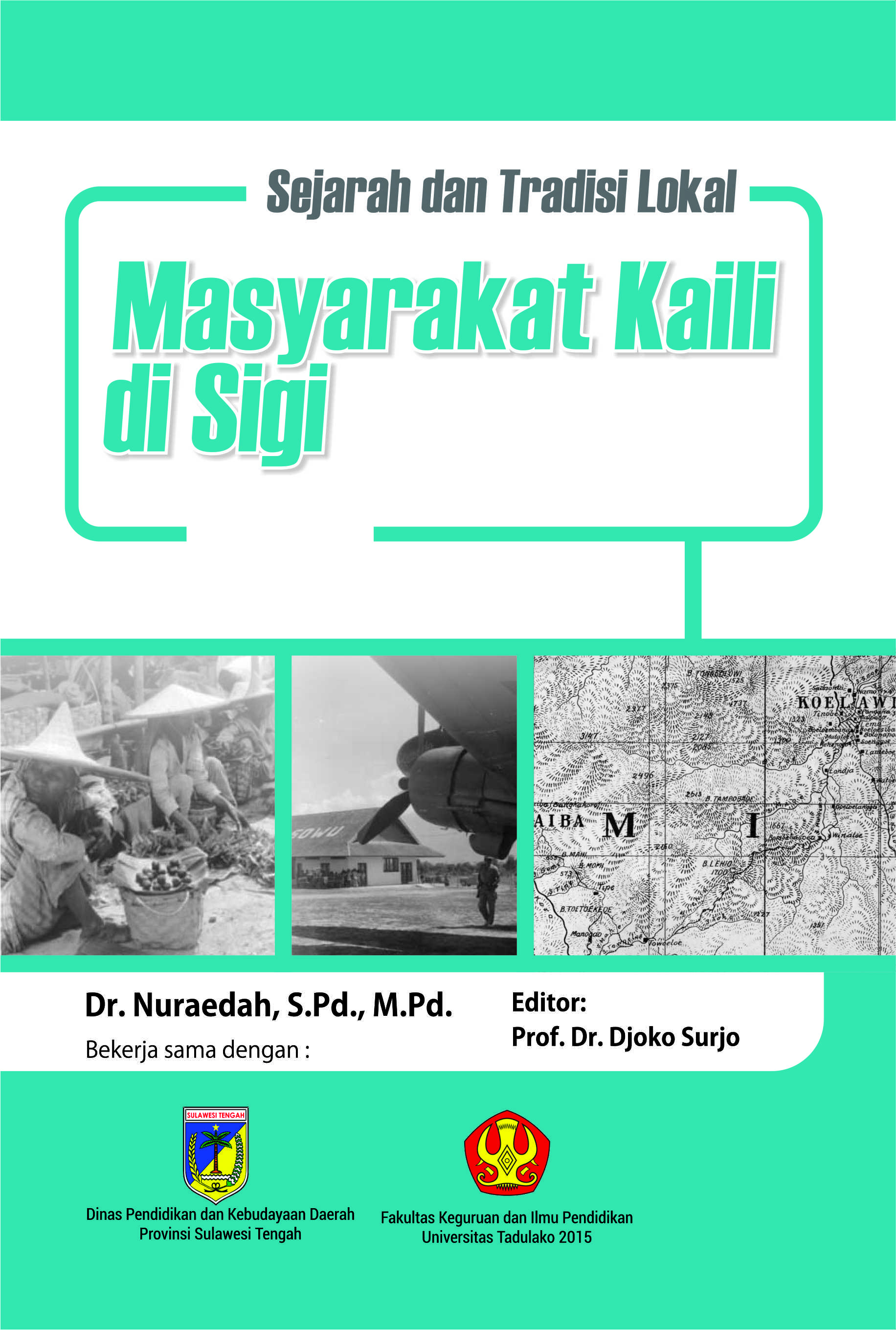 Sejarah dan tradisi lokal masyarakat Kaili di Sigi [sumber elektronis]