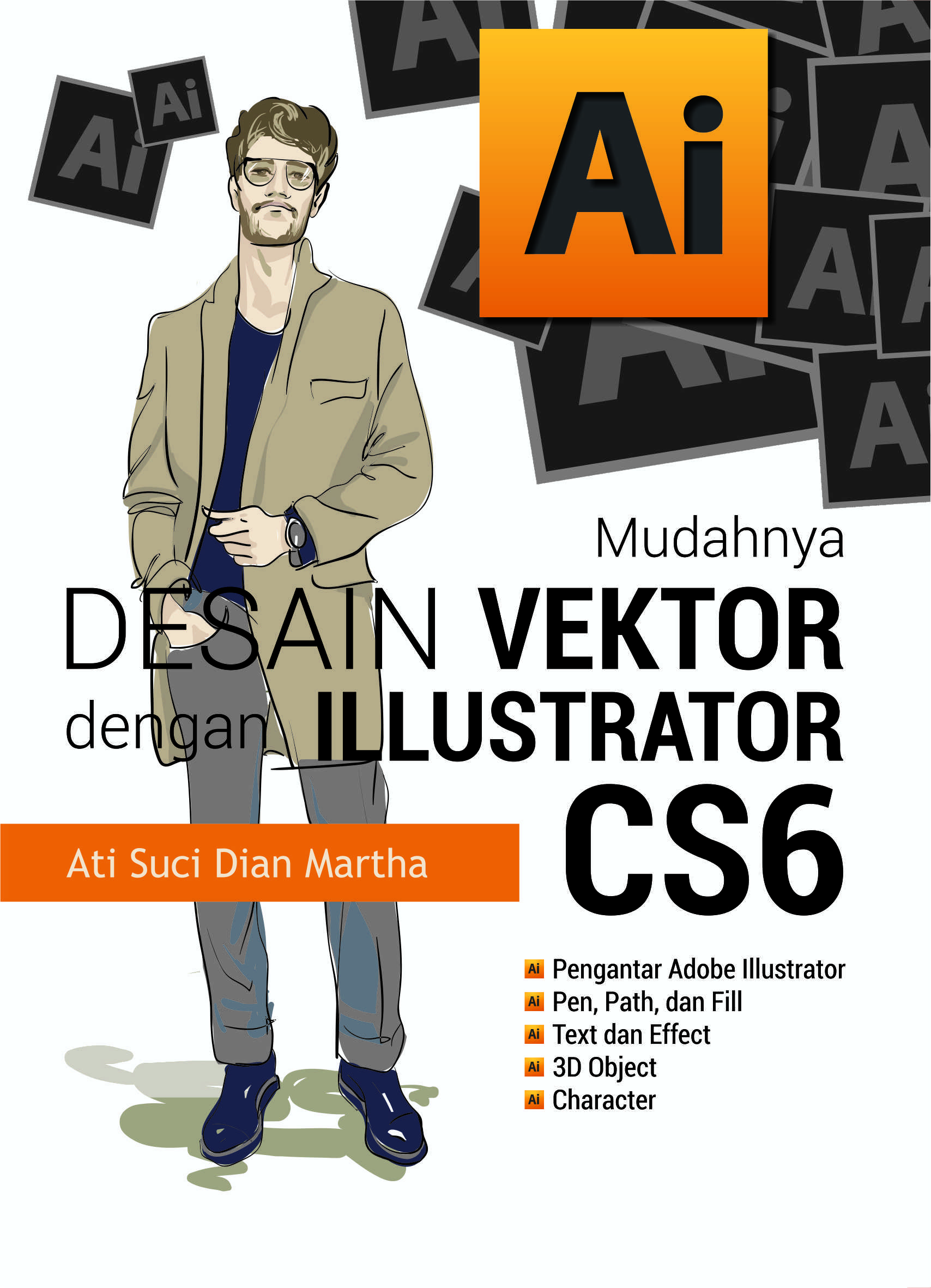 Mudahnya desain vektor dengan illustrator CS6 [sumber elektronis]