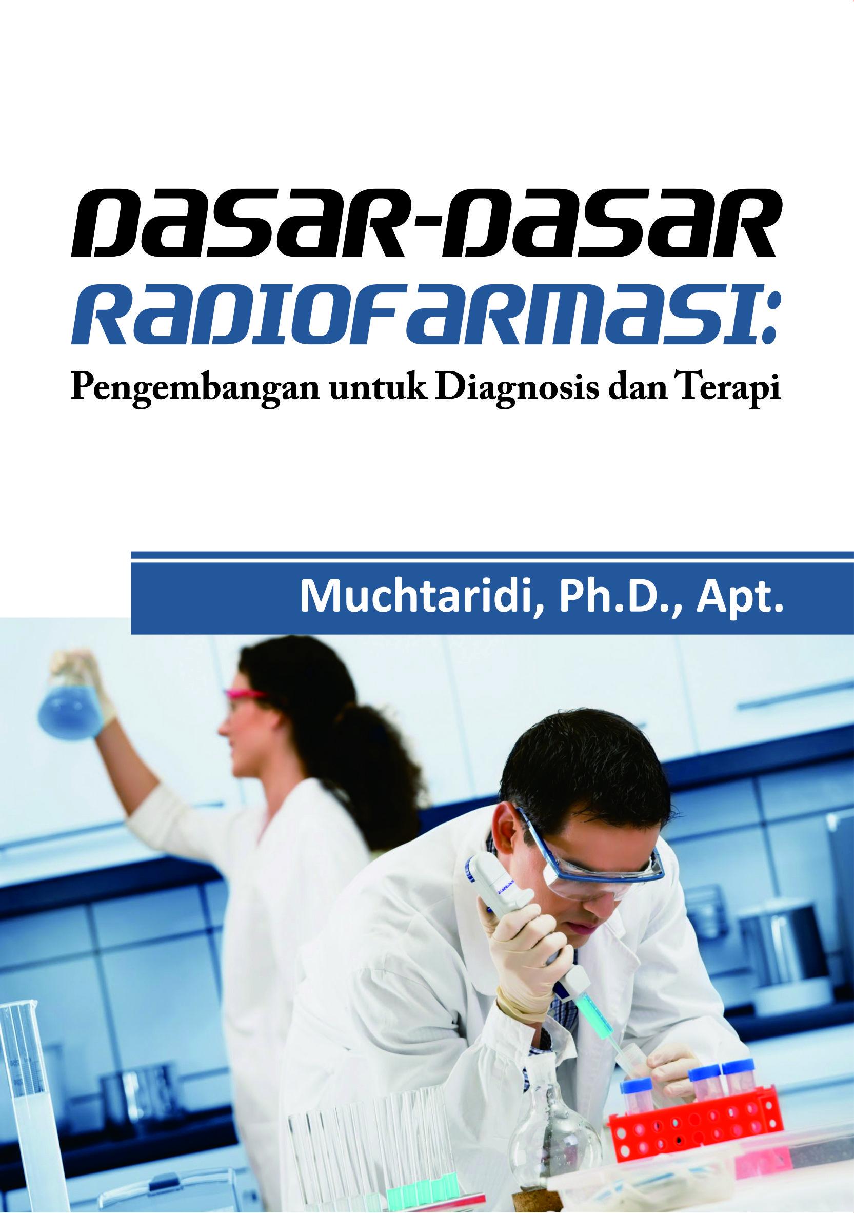 Dasar-dasar radiofarmasi: pengembangan untuk diagnosis dan terapi [sumber elektronis]