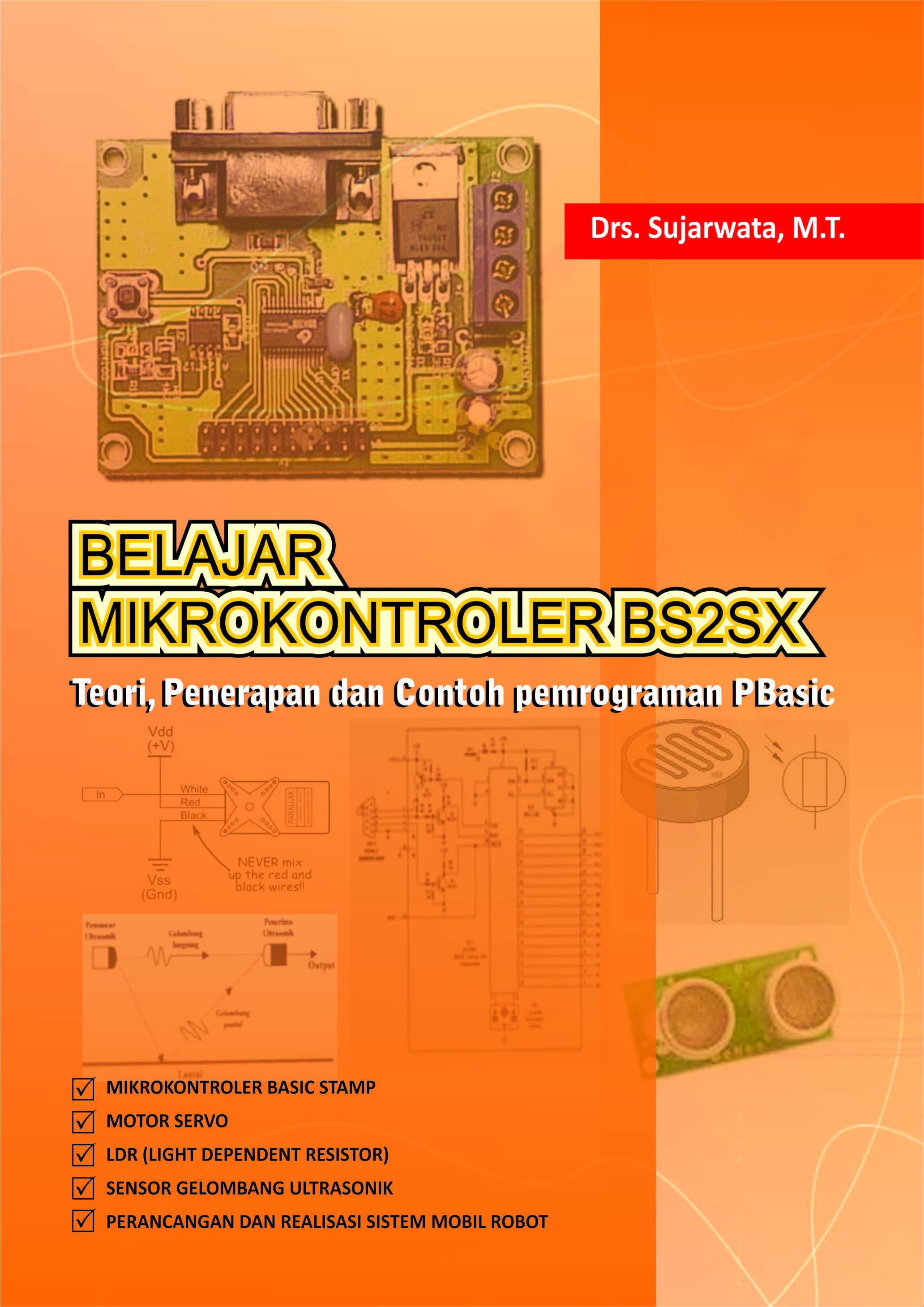 Belajar mikrokontroler BS2SX : teori, penerapan dan contoh pemrograman PBasic [sumber elektronis]