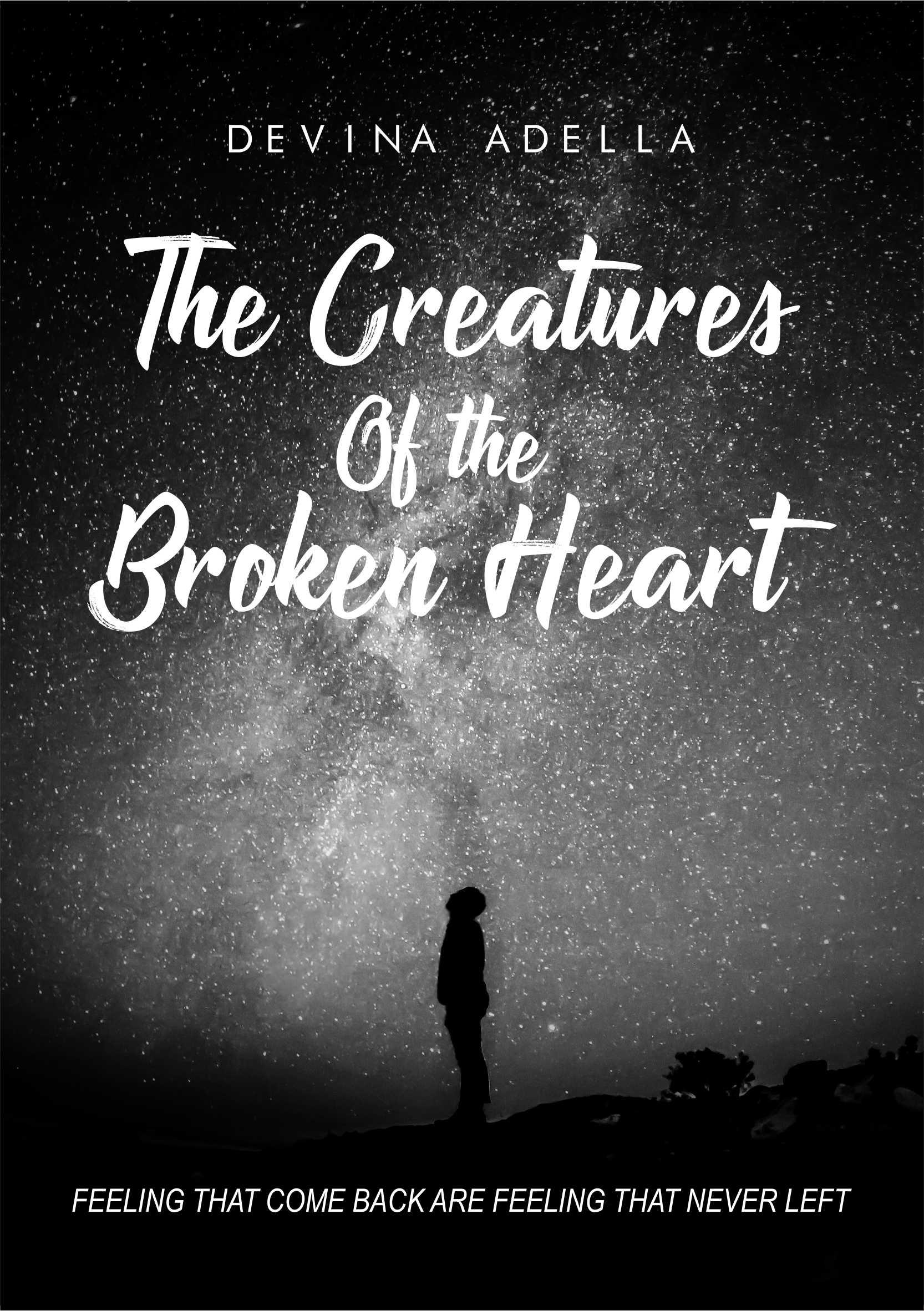 The creatures of the broken heart [sumber elektronis]