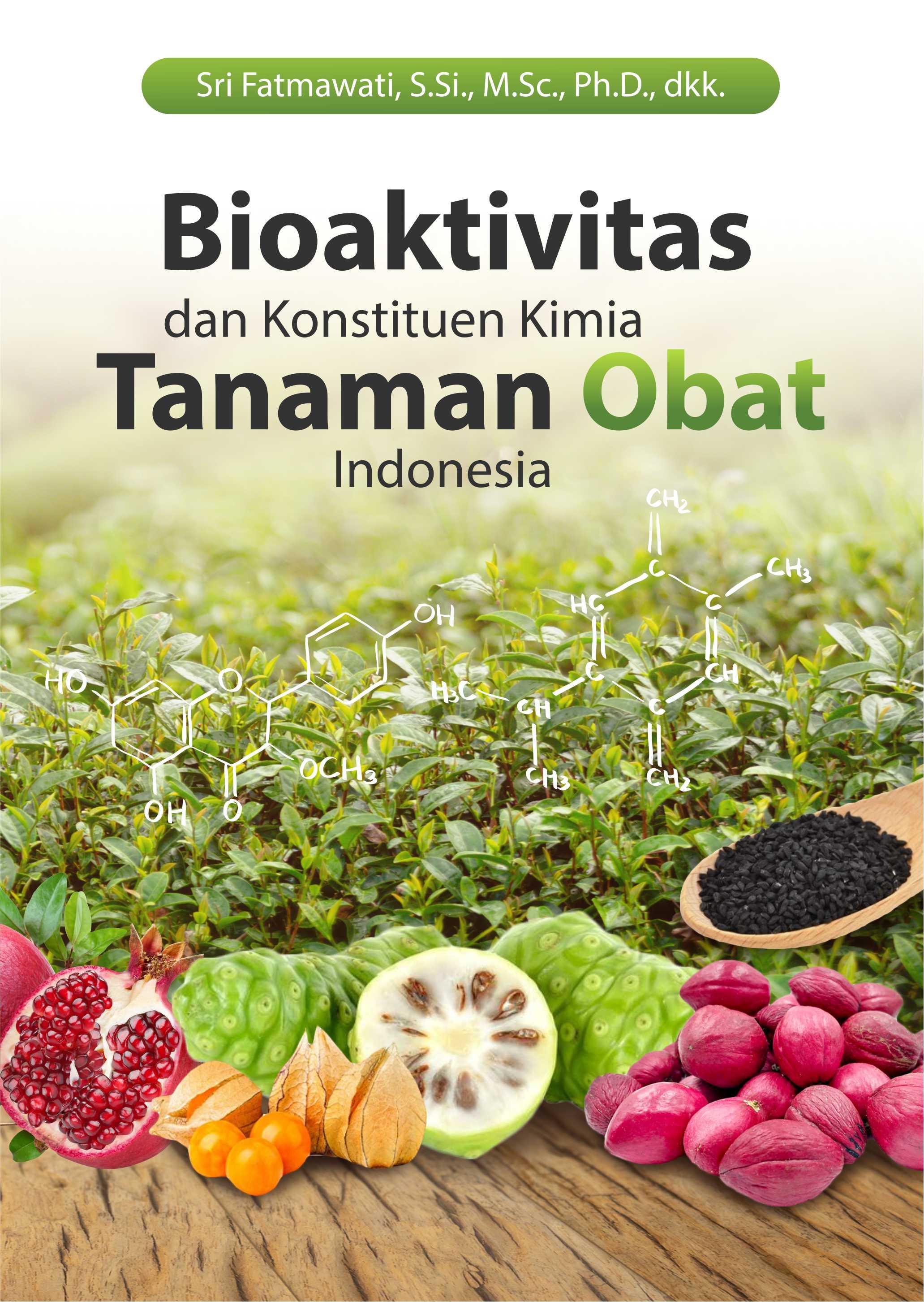 Bioaktivitas dan konstituen kimia tanaman obat Indonesia [sumber elektronis]