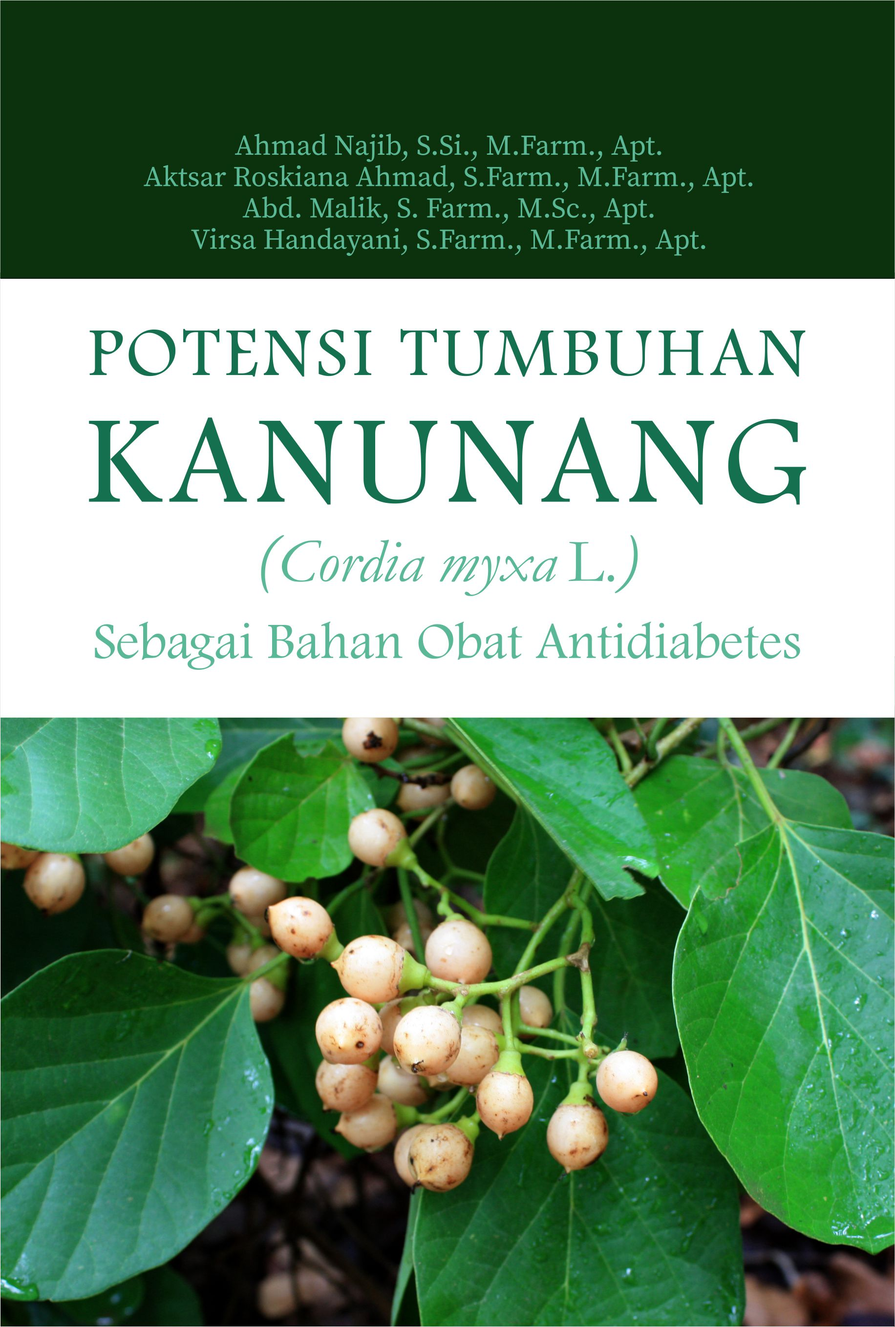 Potensi tumbuhan kanunang (cordia myxa l.) sebagai bahan obat antidiabetes [sumber elektronis]