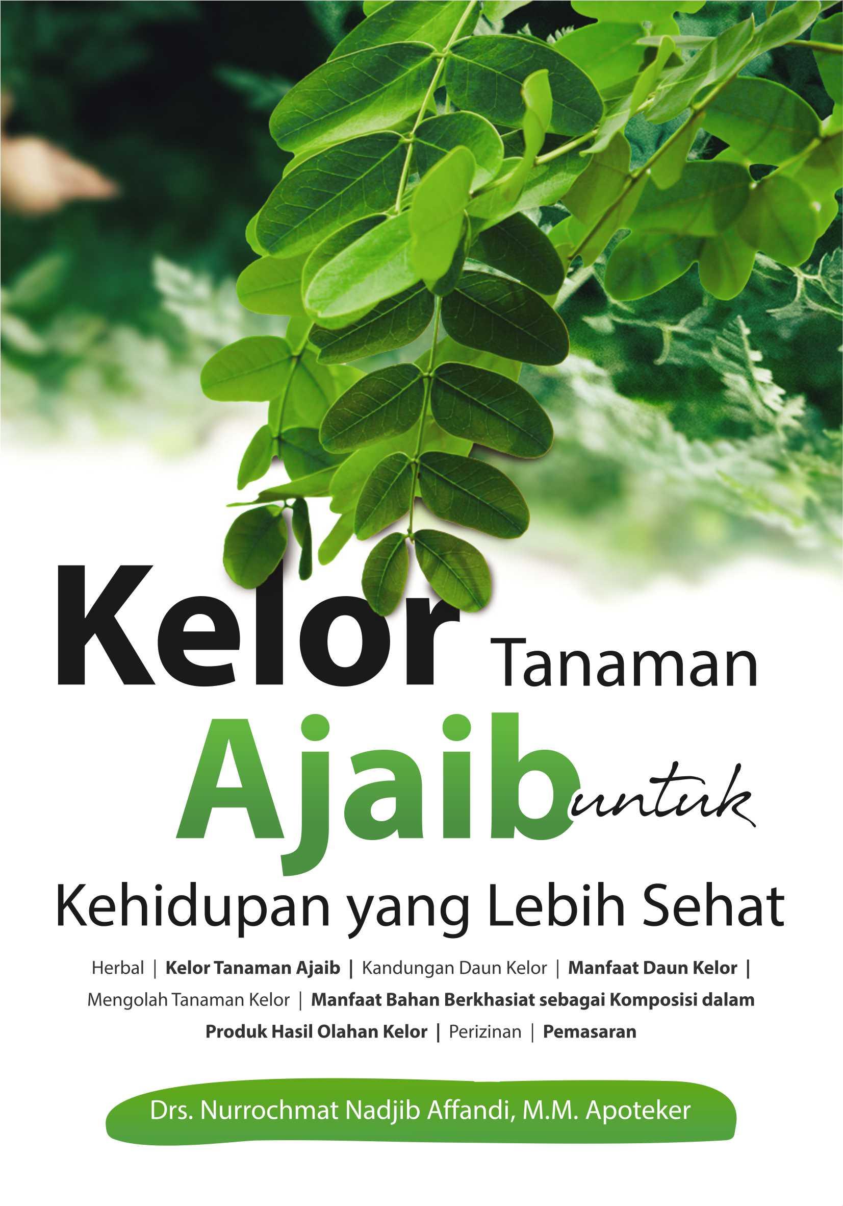 Kelor tanaman ajaib untuk kehidupan yang lebih sehat [sumber elektronis]