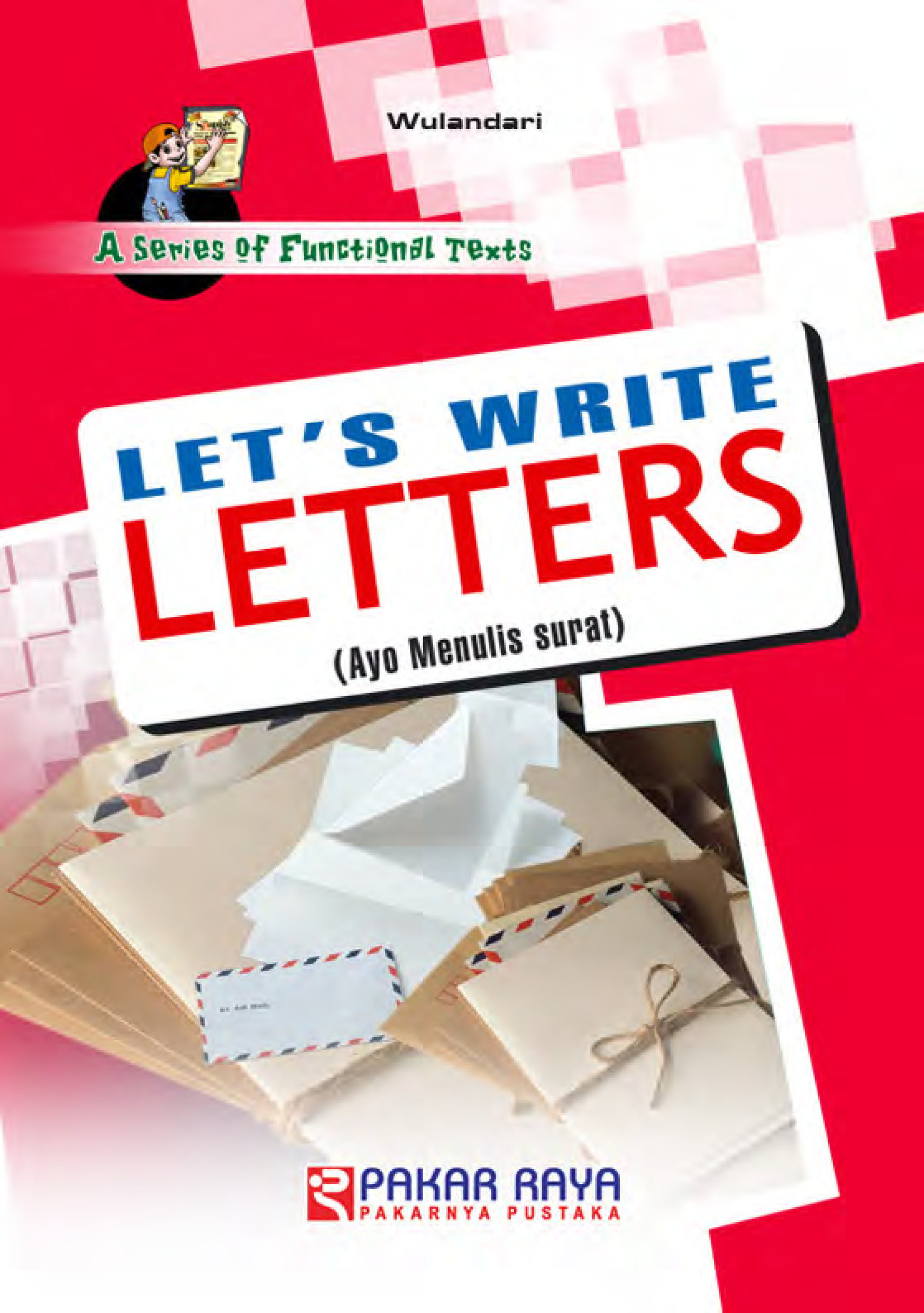 Let's write letters [sumber elektronis] : ayo menulis surat