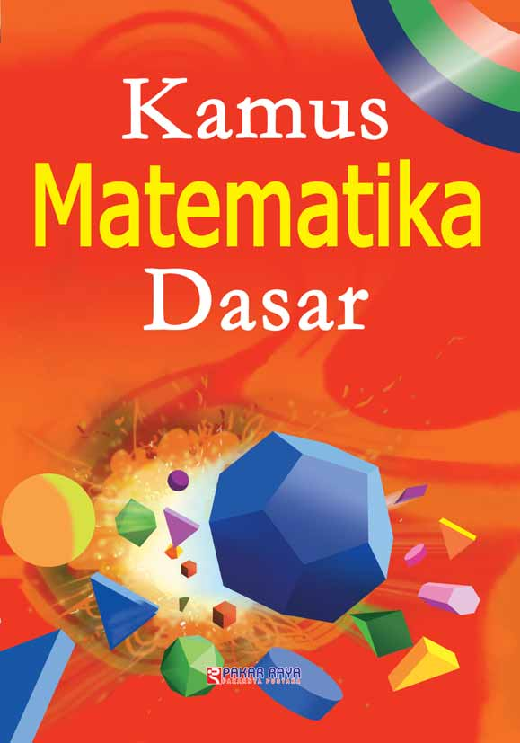 Kamus matematika dasar [sumber elektronis]