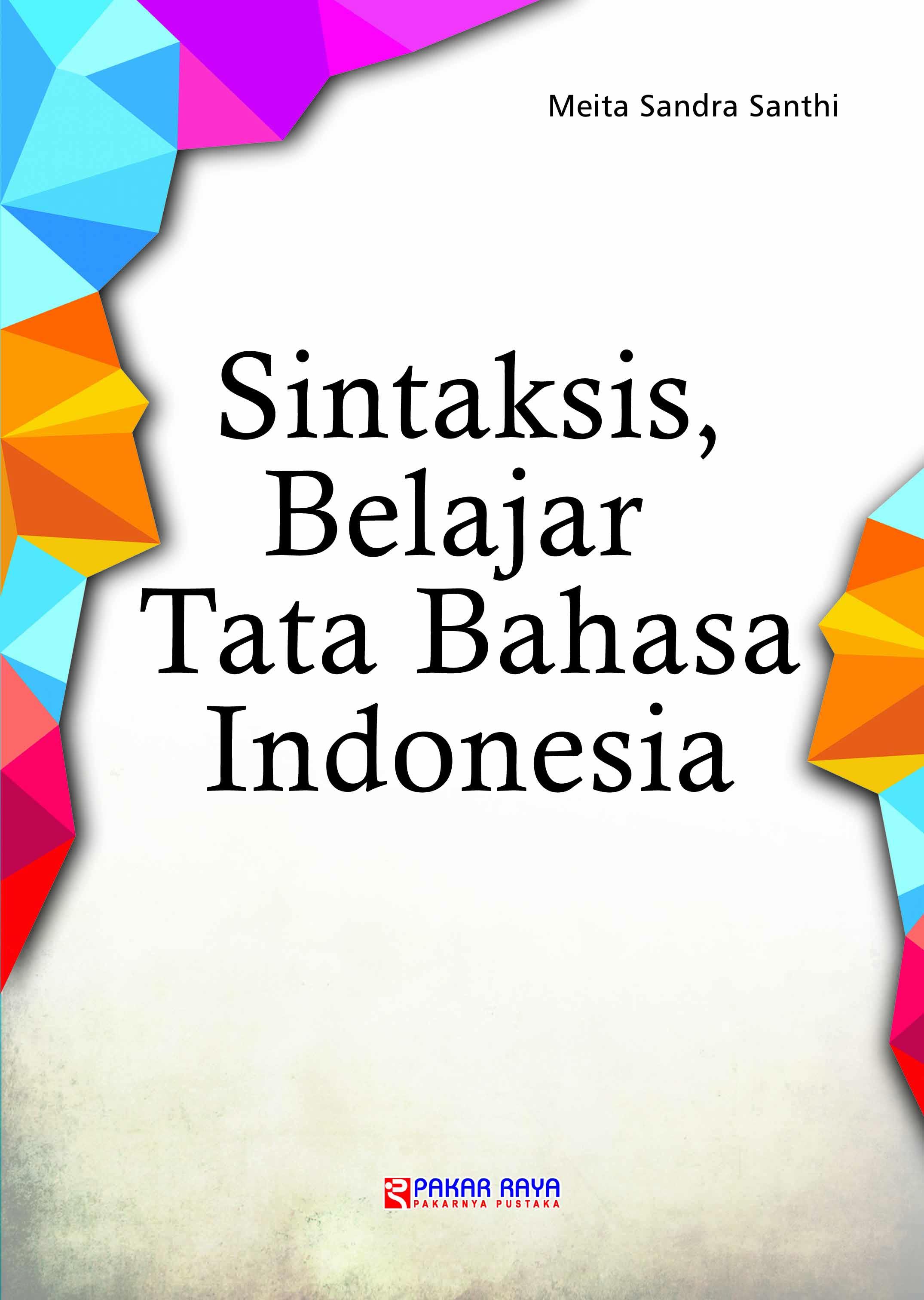 Sintaksis, belajar tata bahasa Indonesia [sumber elektronis]