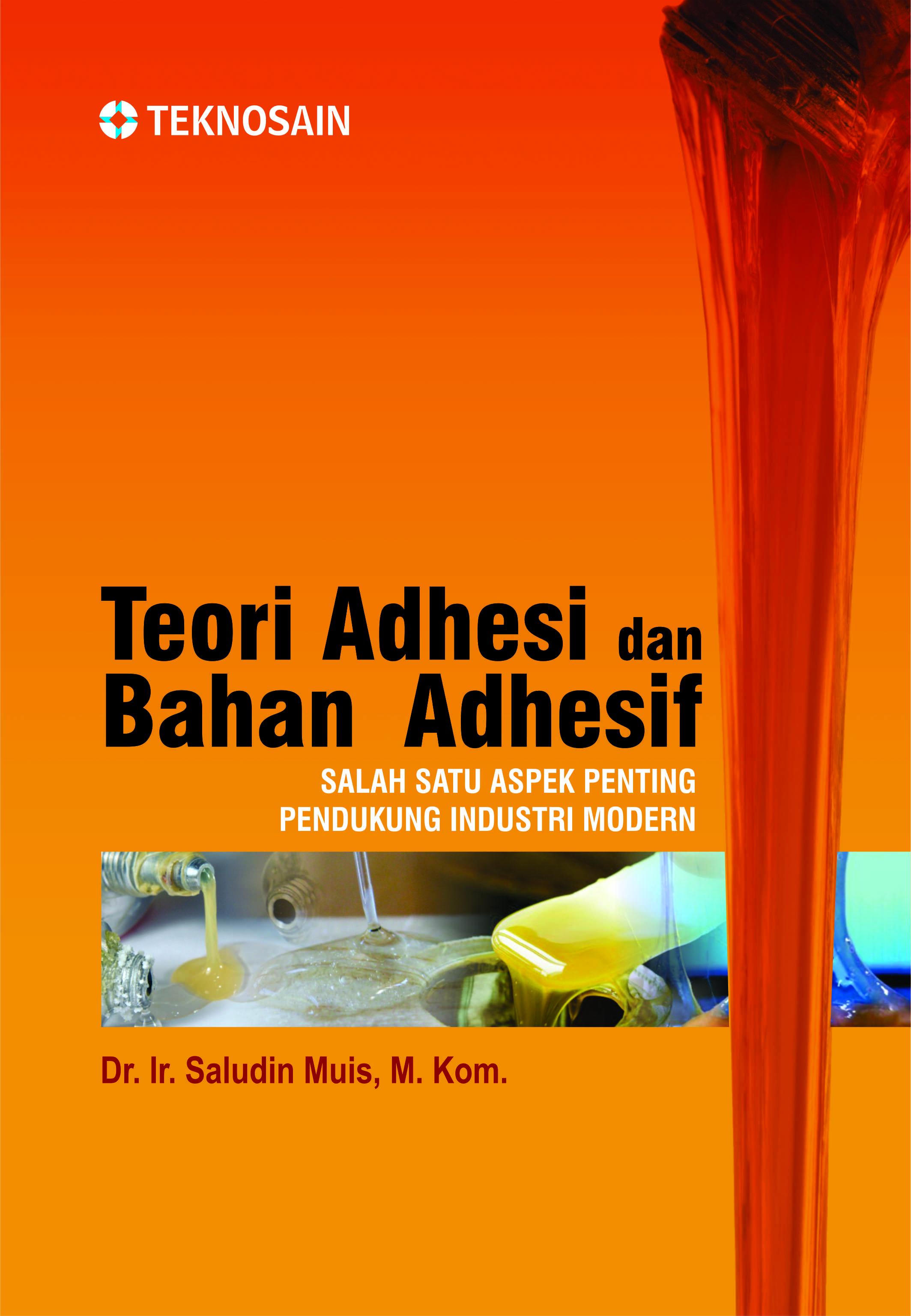 Teori Adhesi dan Bahan Adhesif; Salah Satu Aspek Penting Pendukung Industri Modern