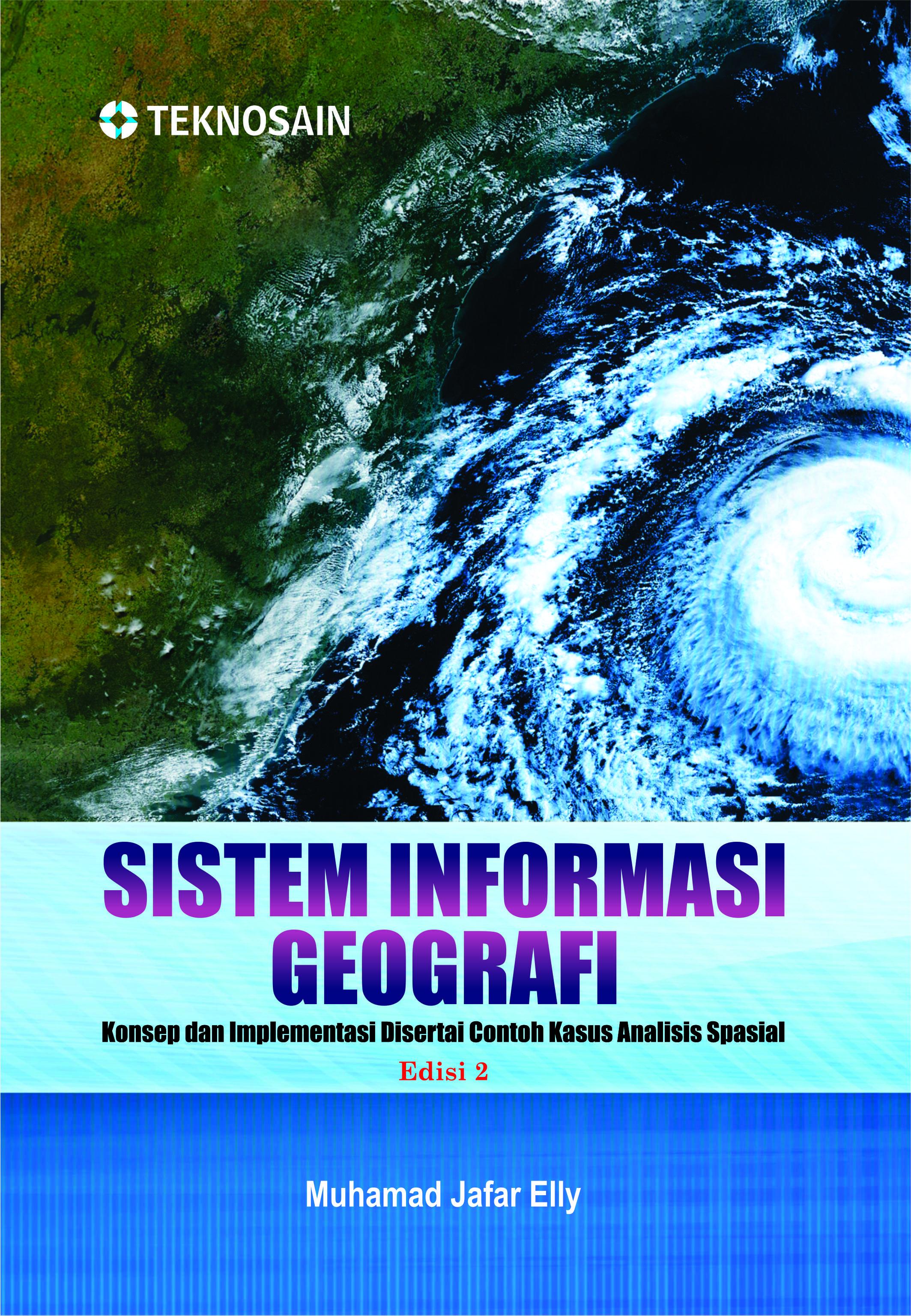Sistem informasi geografi : konsep dan implementasi disertai contoh [sumber elektronis]
