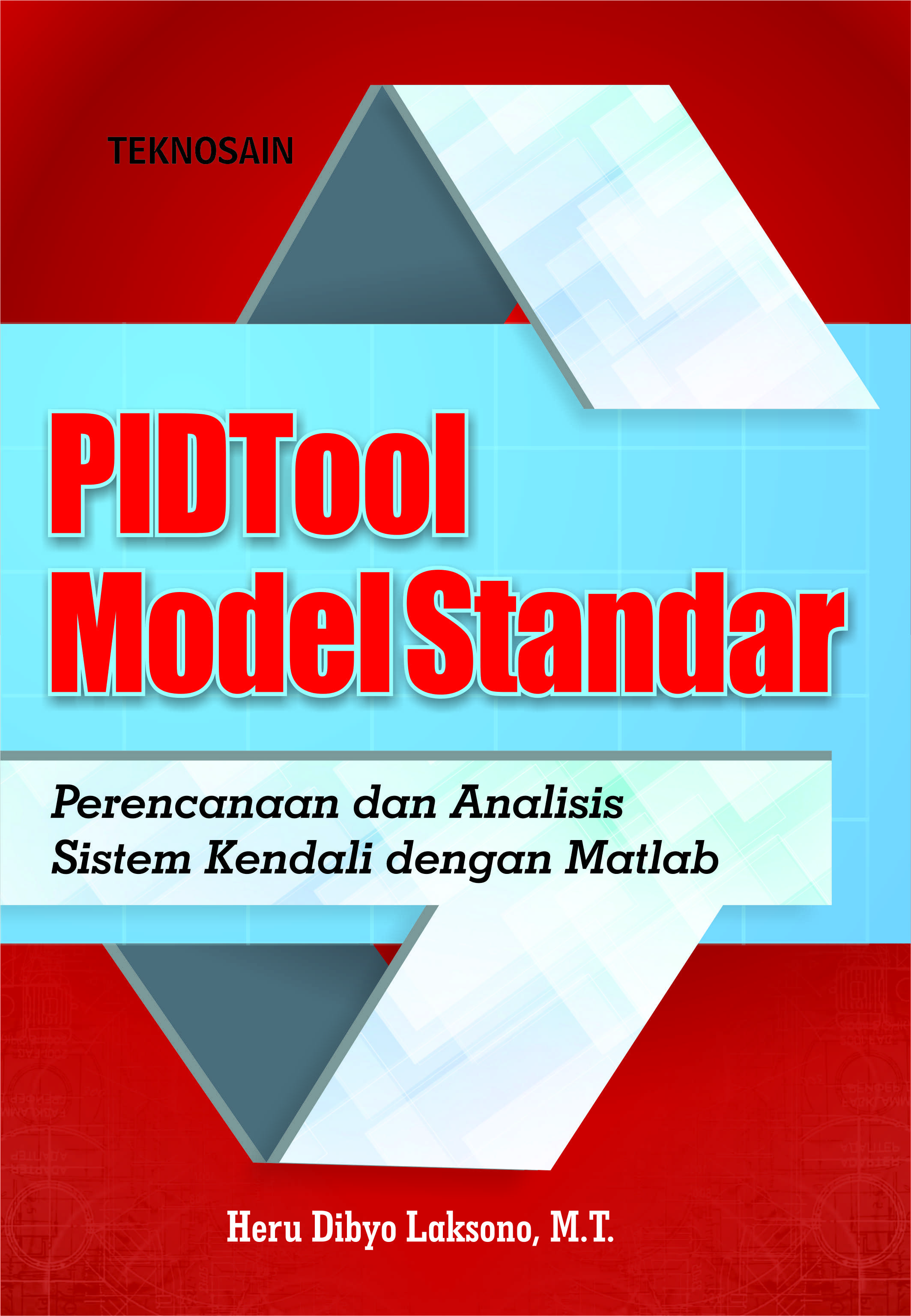 PIDTool model Standar: Perencanaan dan analisis sistem kendali dengan Matlab [sumber elektronis]