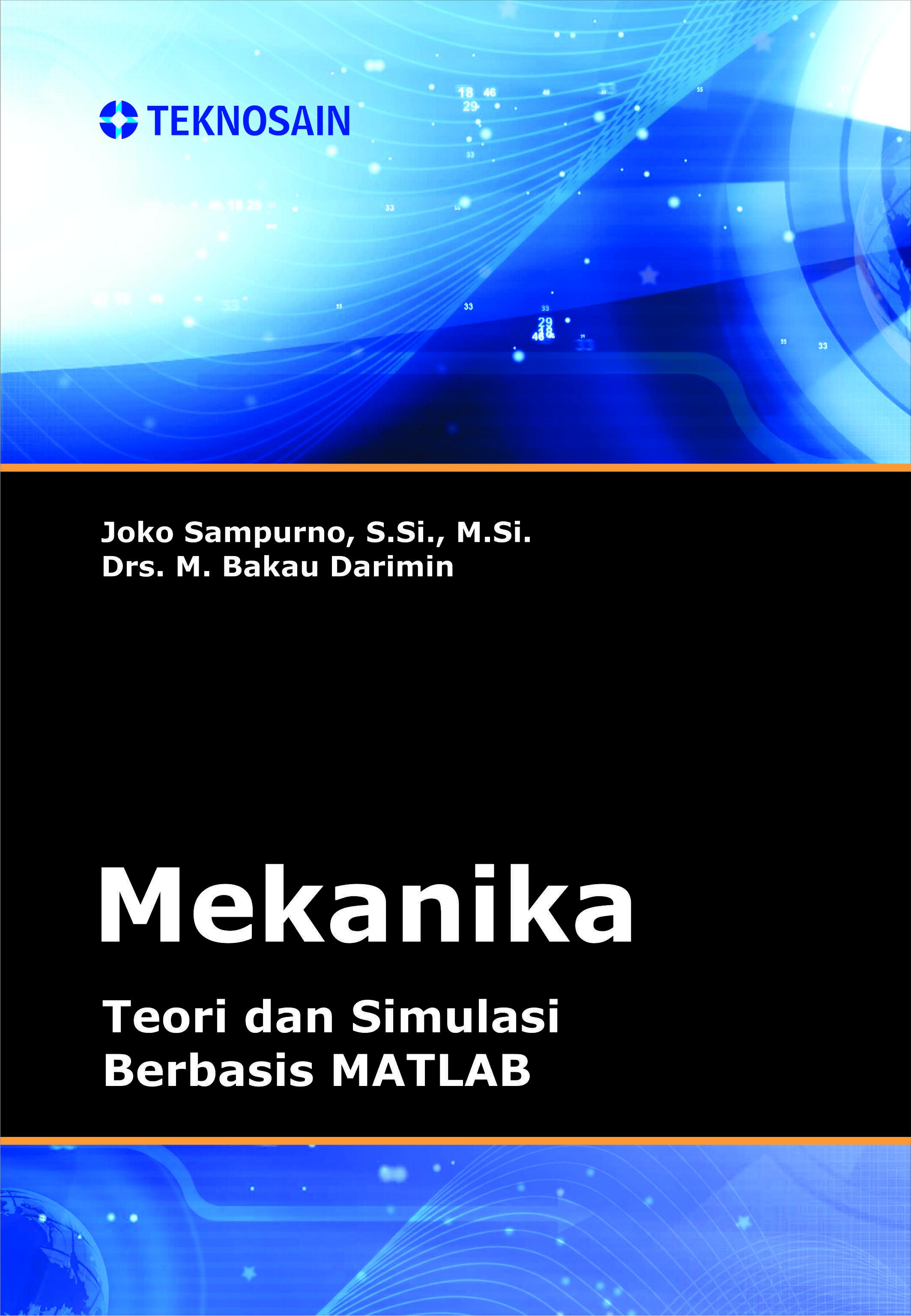 MEKANIKA; Teori dan Simulasi Berbasis MATLAB