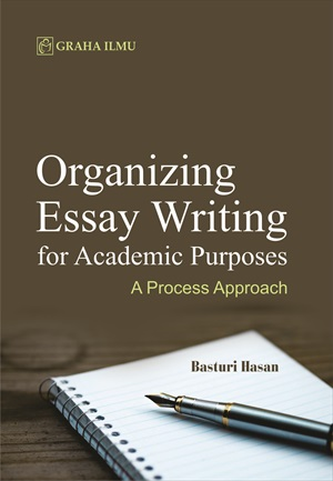 Organizing essay writing for academic purposes : a process approach