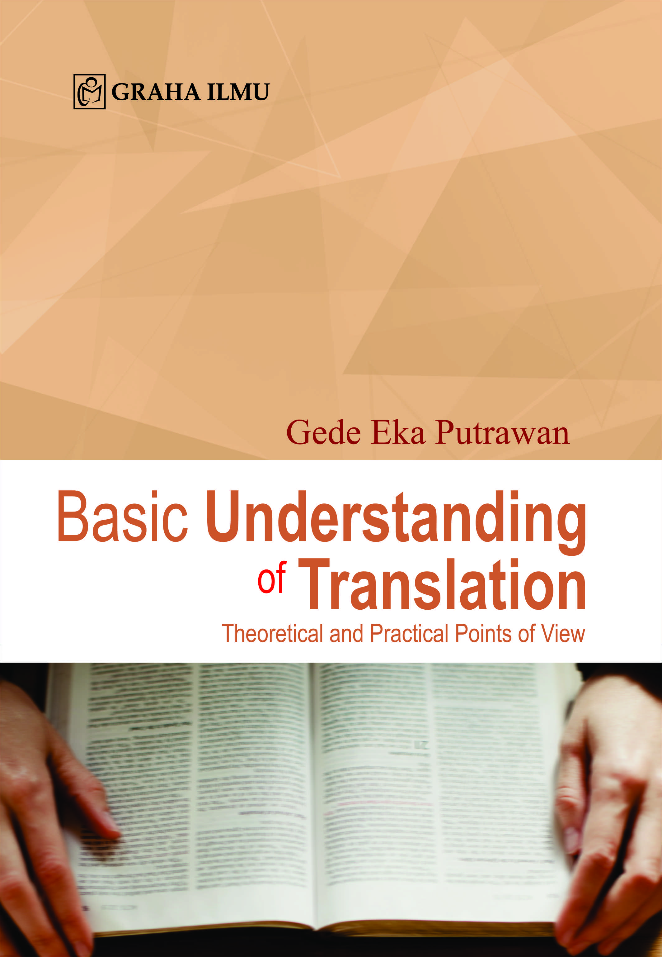 Basic understanding of translation : theoretical and practical points of view