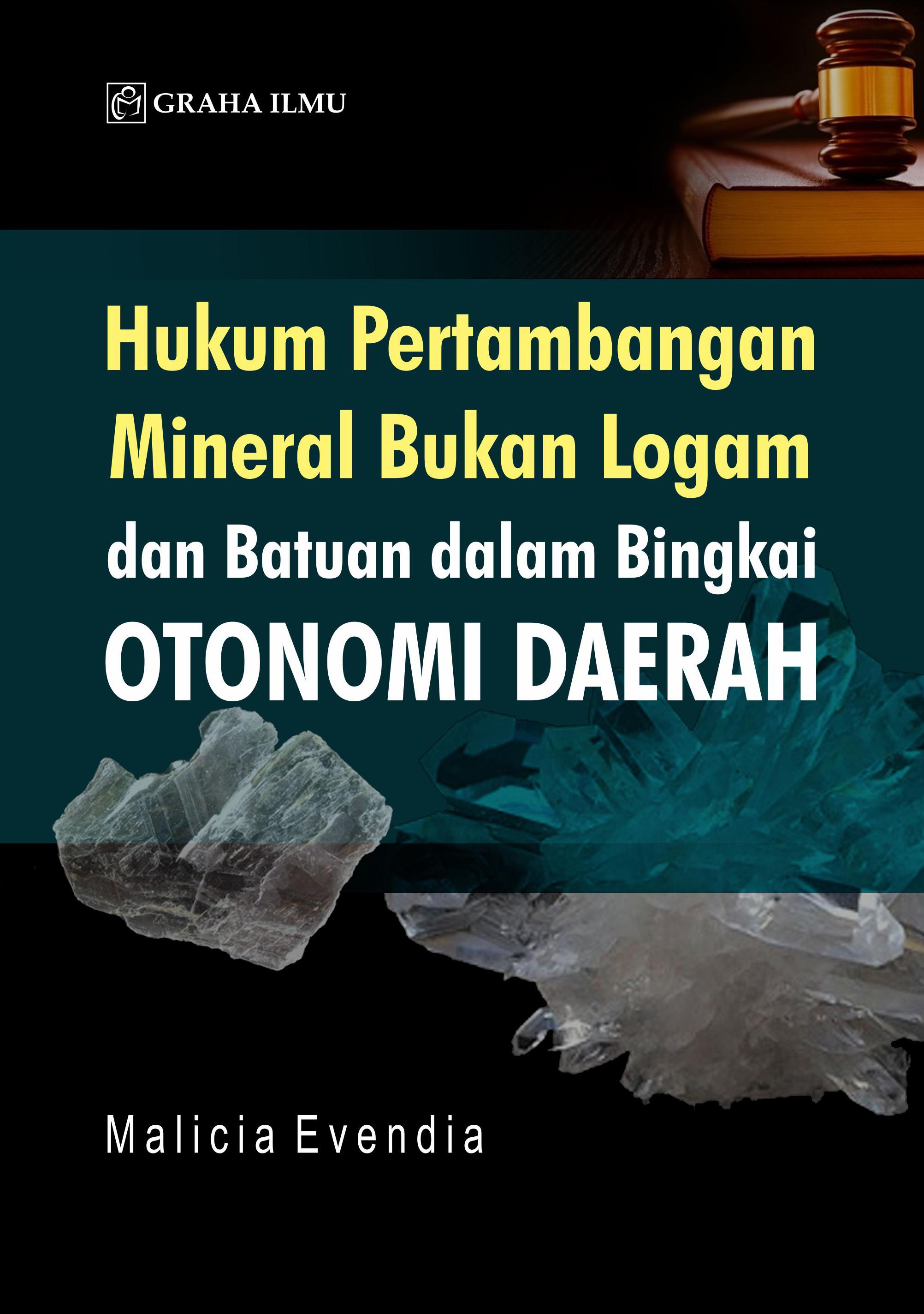 Hukum pertambangan mineral bukan logam dan bantuan dalam bingkai otonomi daerah [sumber elektronis]
