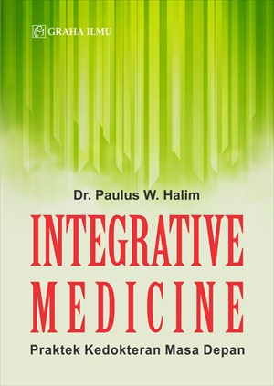 Integrative medicine [sumber elektronis] : praktek kedokteran masa depan