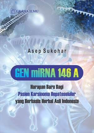 Gen mirna 146 a [sumber elektronis] : harapan baru bagi pasien kanker hepatoseluler yang berbasis asli Indonesia