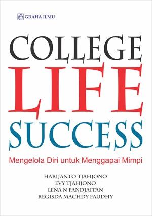 College life success [sumber elektronis] : mengelola diri untuk menggapai mimpi
