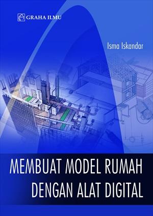 Membuat model rumah dengan alat digital [sumber elektronis]