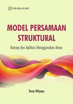 Model persamaan struktural [sumber elektronis] : konsep dan aplikasi menggunakan Amos