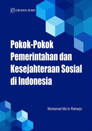 Pokok-pokok pemerintahan dan kesejahteraan sosial di Indonesia [sumber elektronis]
