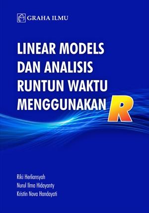 Linear models dan analisis runtun waktu menggunakan R [sumber elektronis]